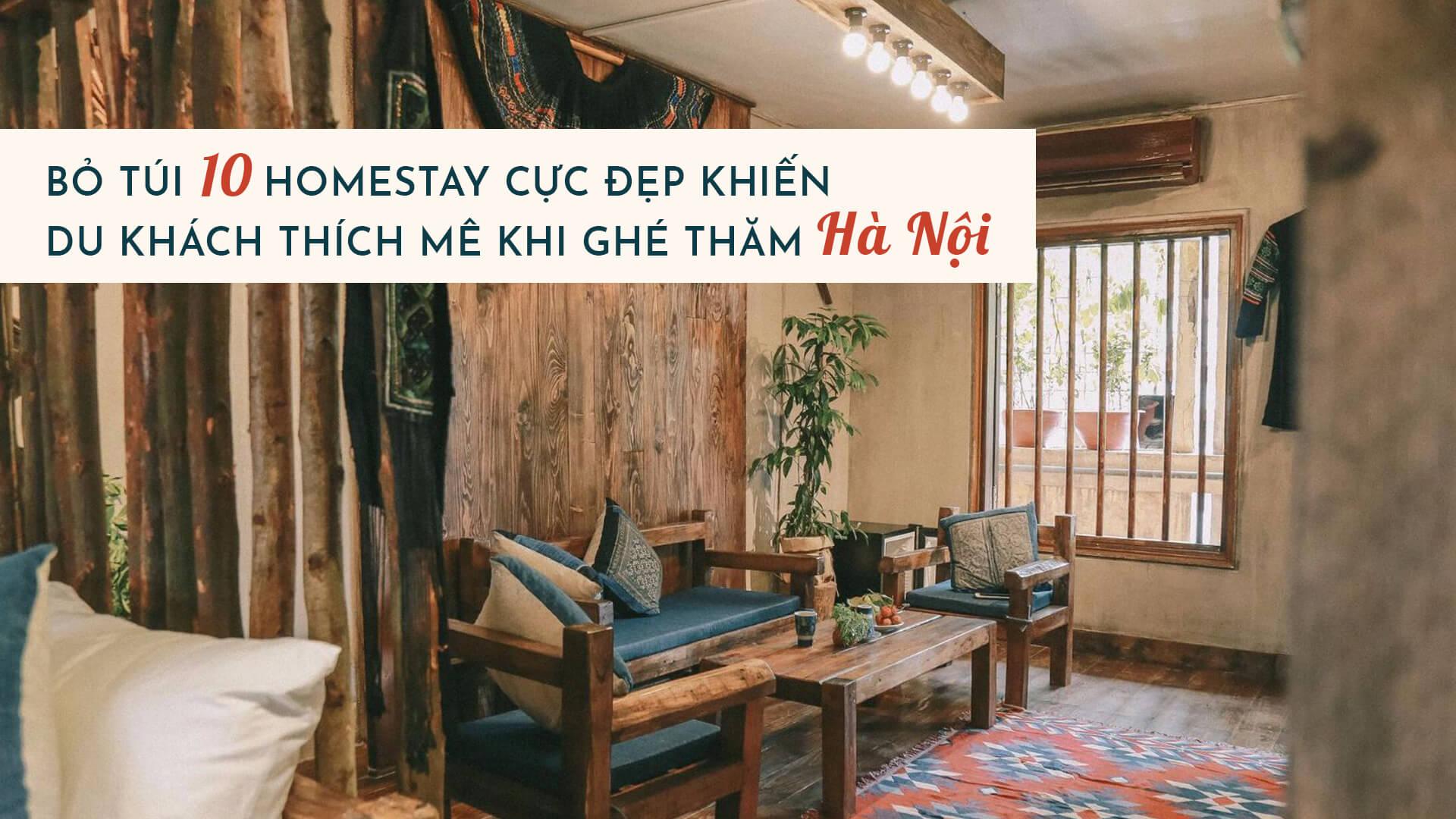 Bỏ túi 10 homestay cực đẹp khiến du khách thích mê khi ghé thăm Hà Nội