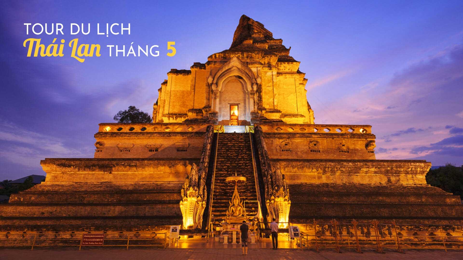 5 lý do nên đi tour du lịch Thái Lan tháng 5