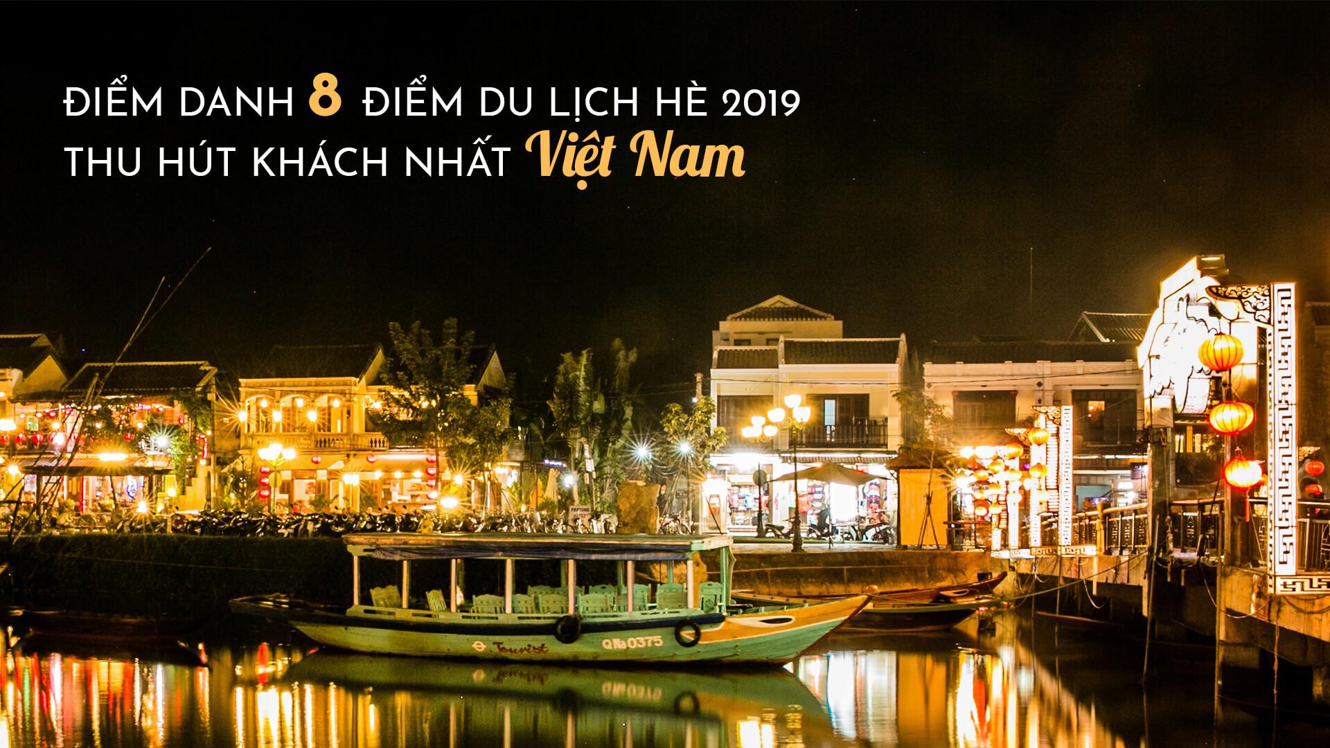 Điểm danh 8 điểm du lịch hè 2019 thu hút khách nhất Việt Nam
