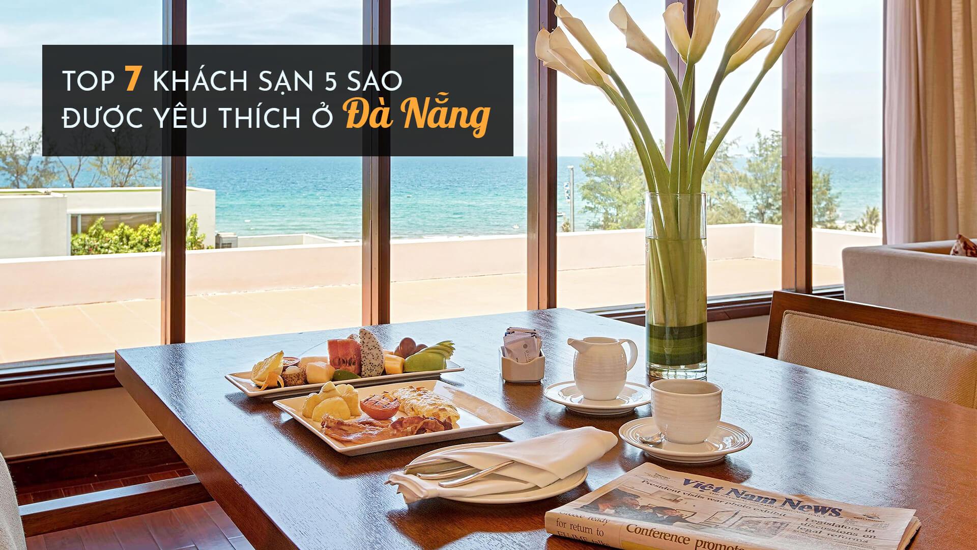 Top 7 khách sạn 5 sao được yêu thích ở Đà Nẵng