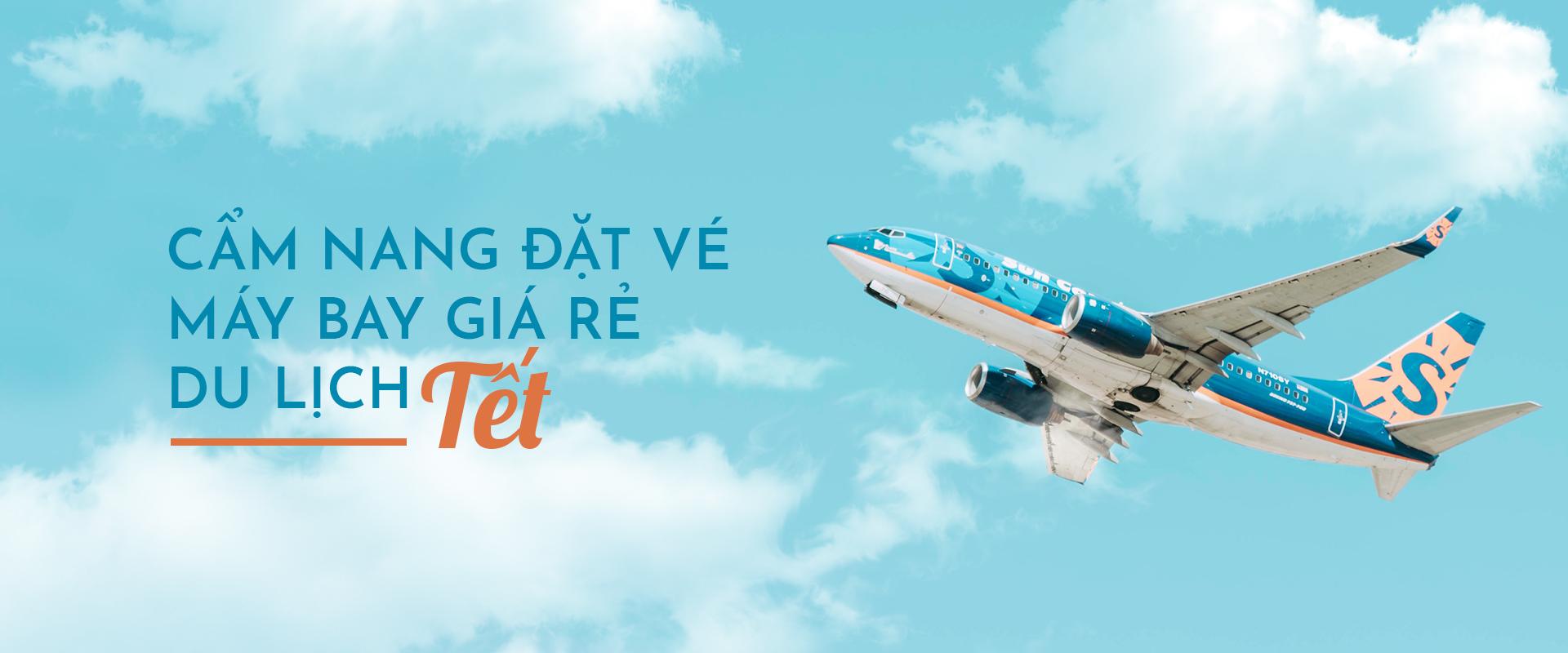 Cẩm nang đặt vé máy bay giá rẻ cho chuyến du lịch Tết