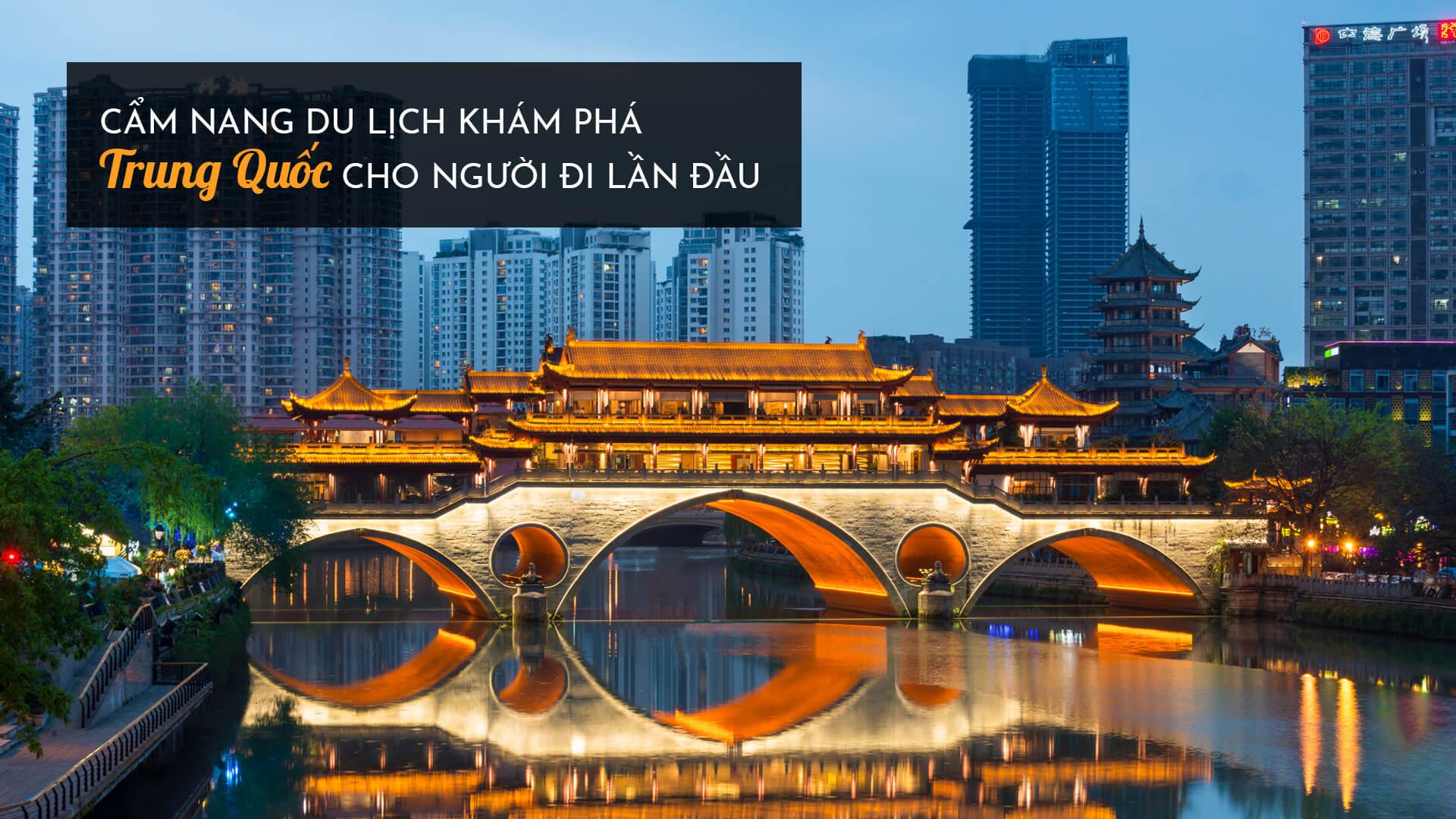 Cẩm nang du lịch khám phá Trung Quốc cho người đi lần đầu