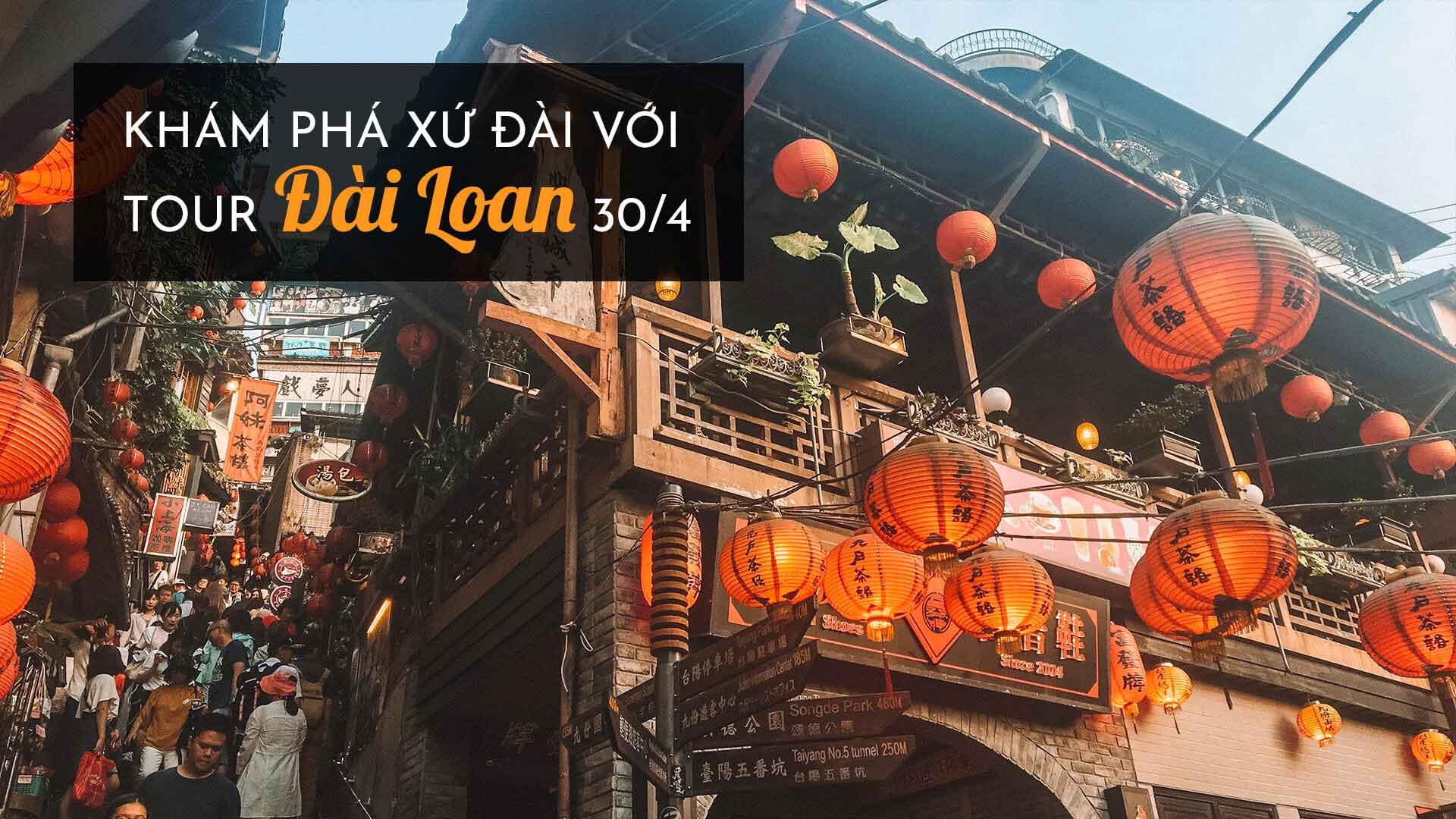 TOP 5 tour Đài Loan 30/4 - ƯU ĐÃI và HẤP DẪN nhất 2020