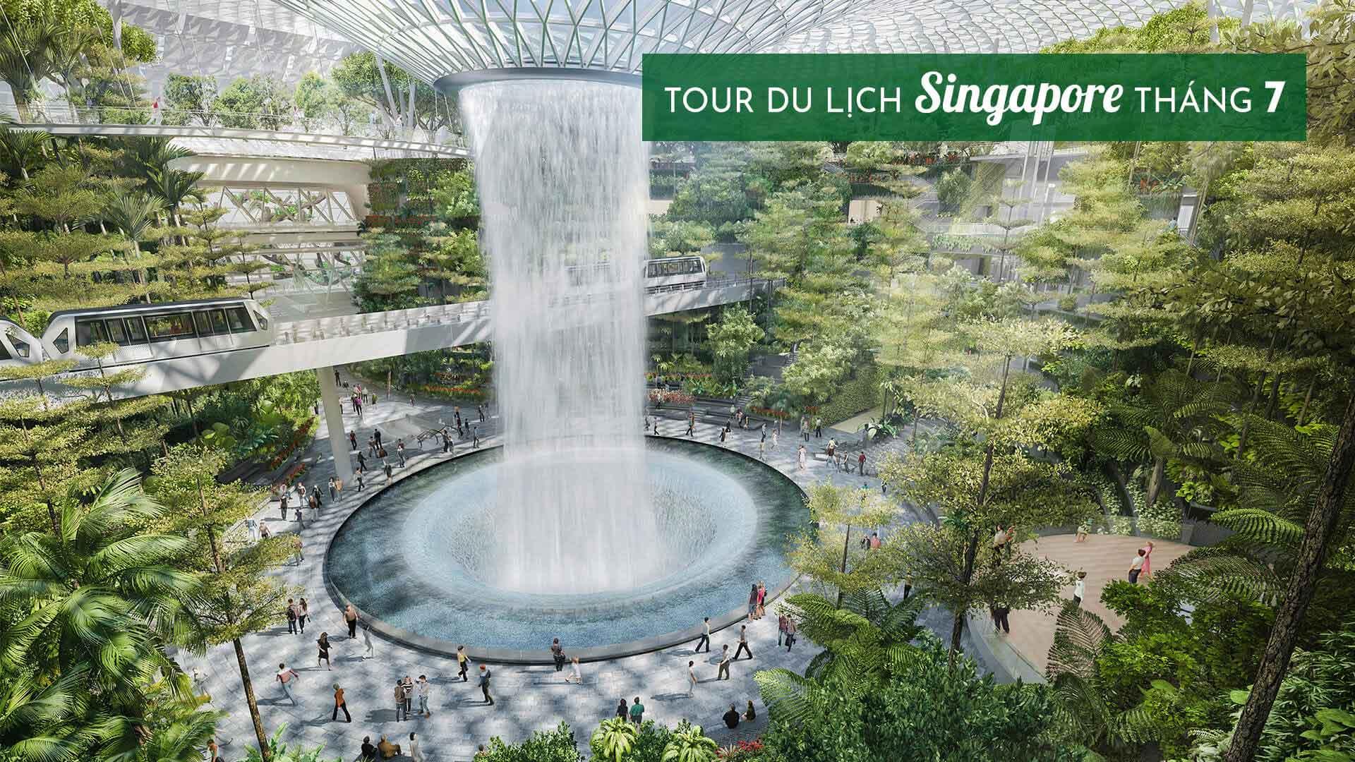 Lịch trình Tour du lịch singapore tháng 7 KHÔNG THỂ BỎ LỠ