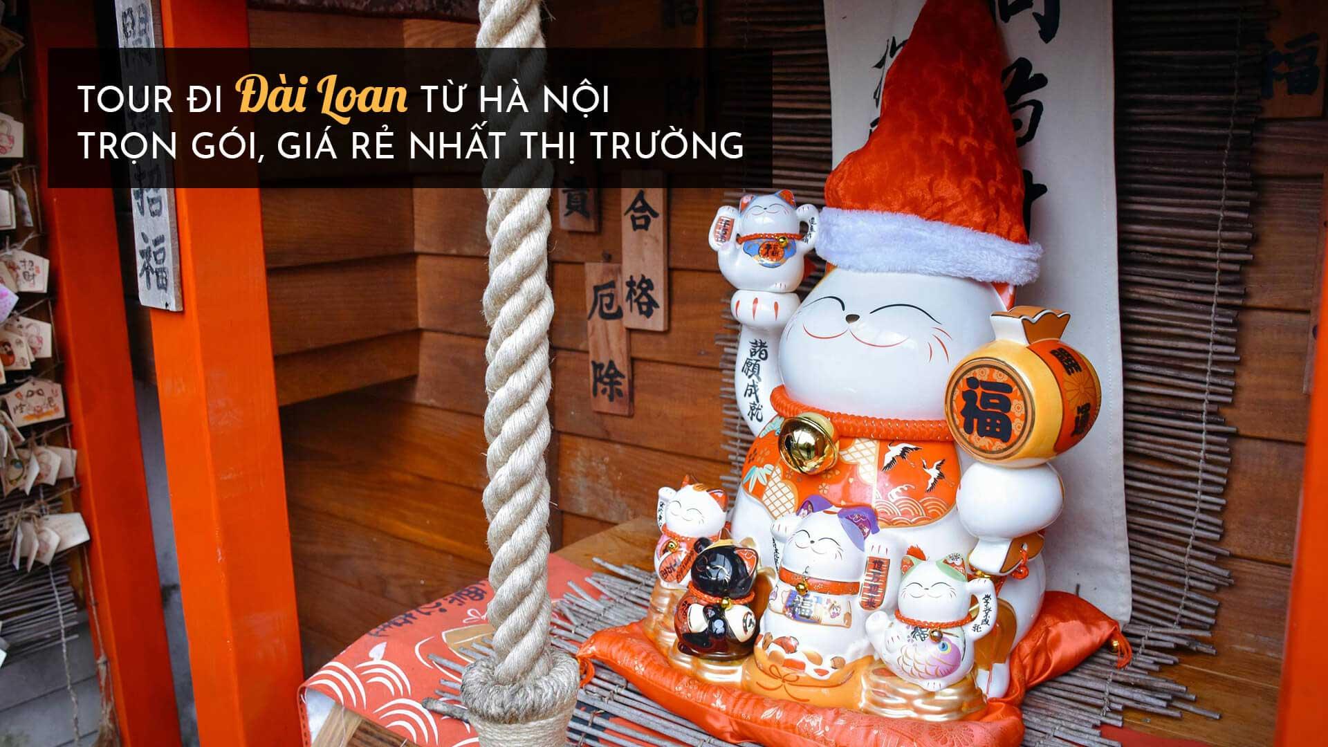 Tour đi Đài Loan từ Hà Nội trọn gói, giá rẻ nhất thị trường