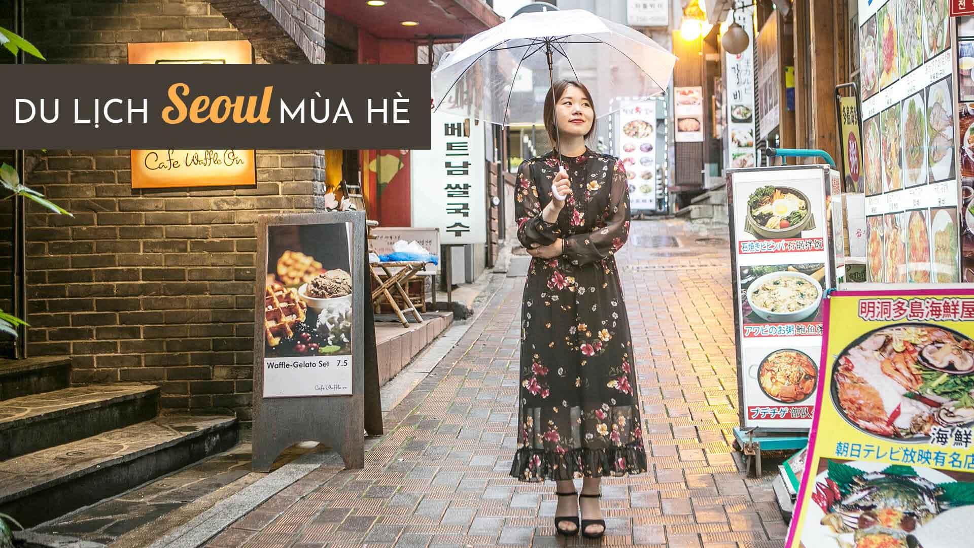 [CHIA SẺ] 10+ kinh nghiệm du lịch Seoul mùa hè ĐẦY ĐỦ nhất