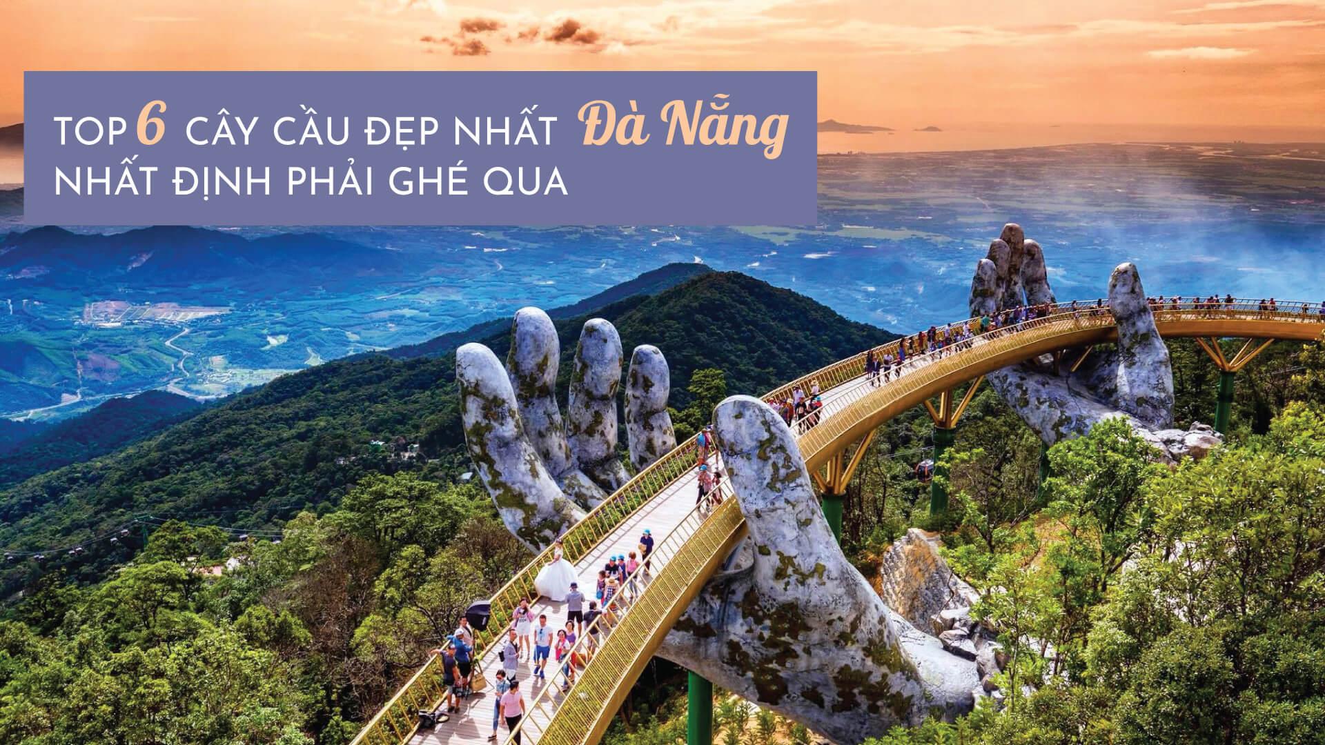 Top 6 cây cầu đẹp nhất Đà Nẵng nhất định phải ghé qua