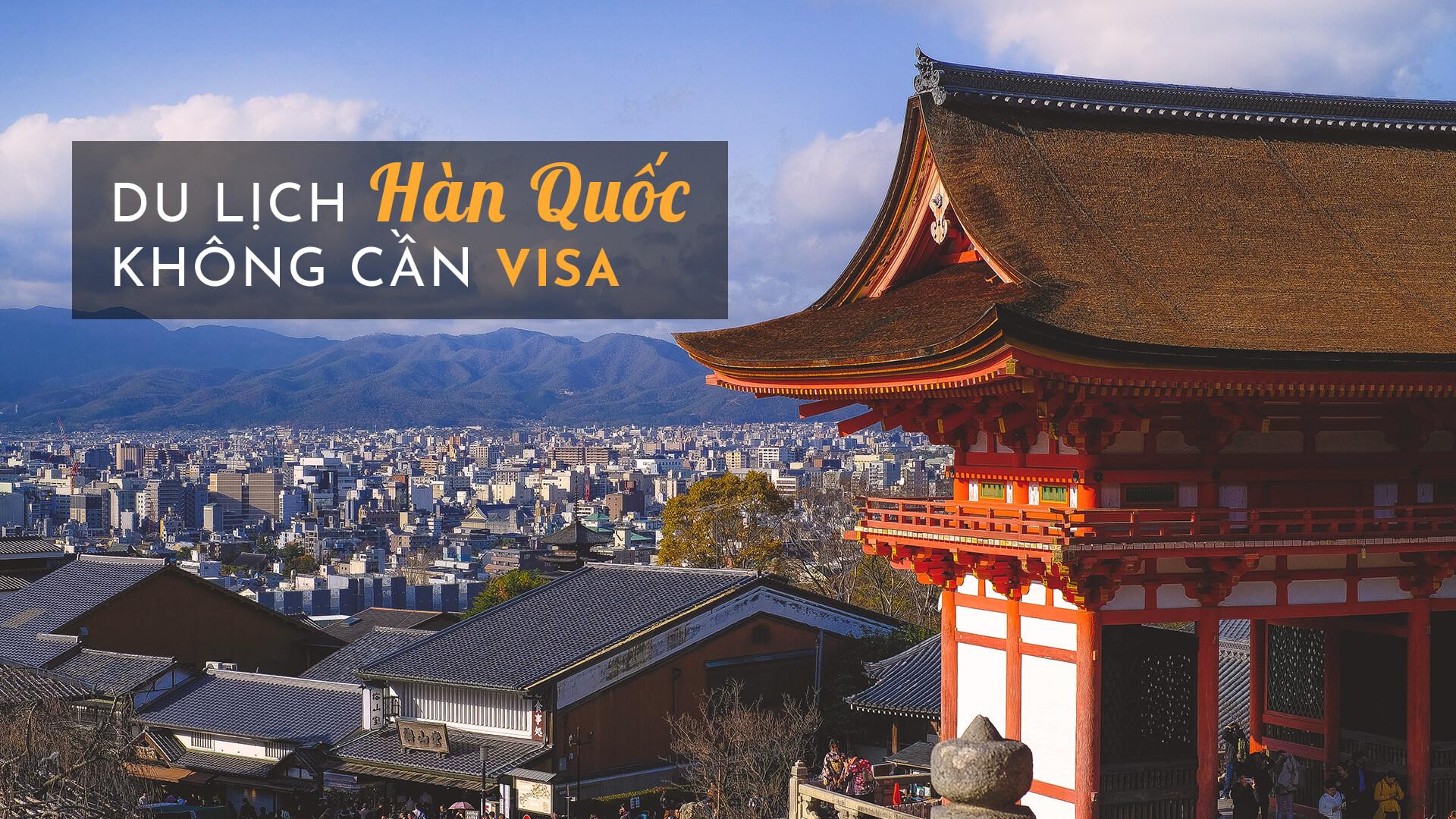 Sự thật về Tour du lịch Hàn Quốc không cần visa?