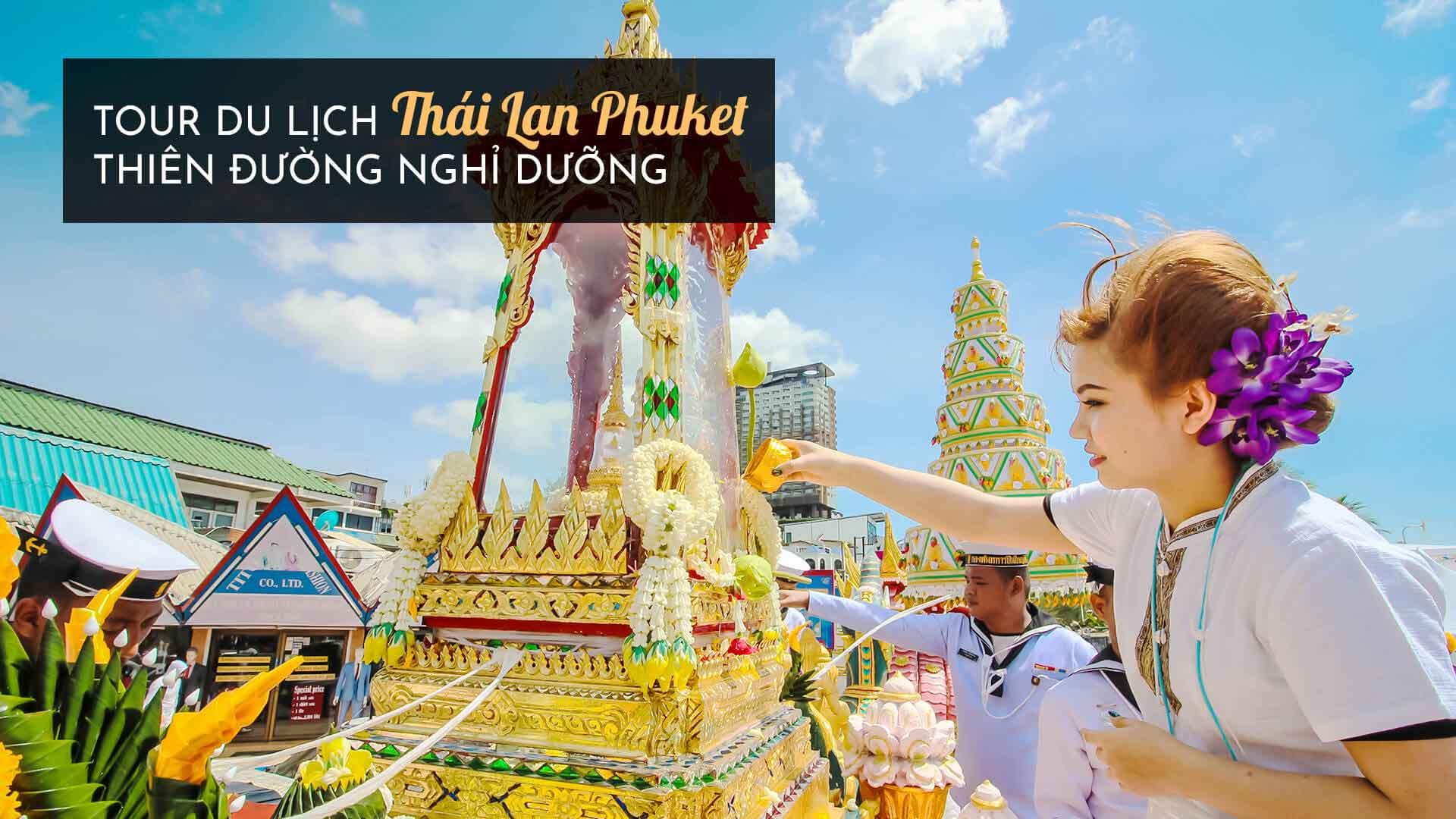 Tour du lịch Thái Lan Phuket - Thiên đường nghỉ dưỡng