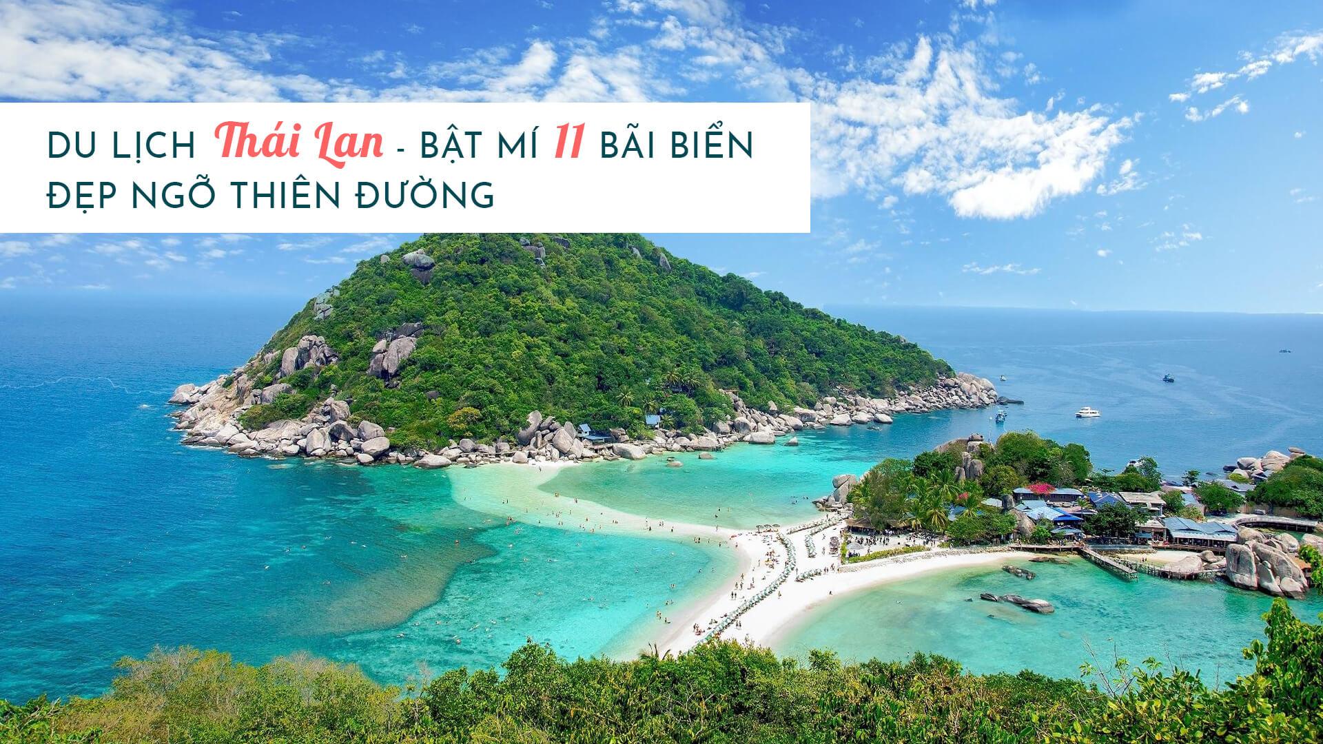 Du lịch Thái Lan ở đâu? Bật mí 11 bãi biển đẹp ngỡ thiên đường