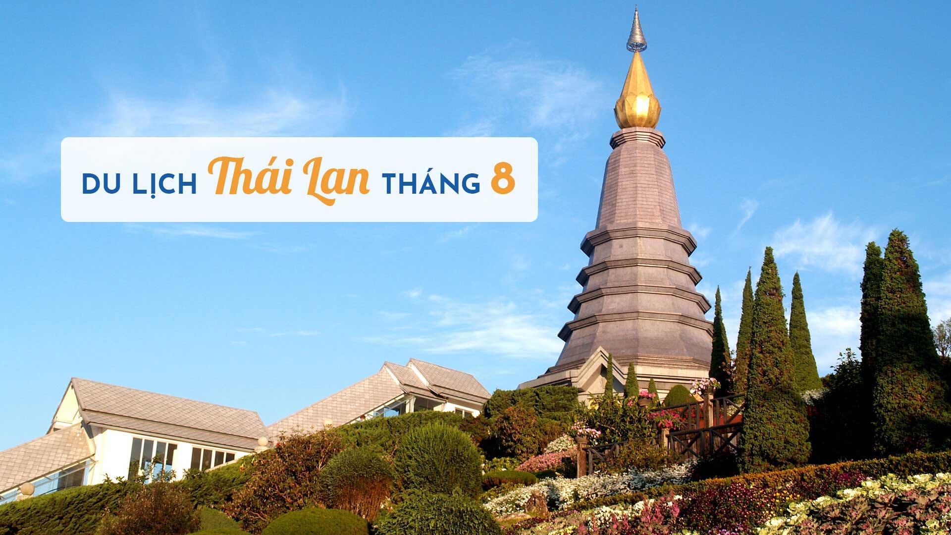 Kinh nghiệm đi tour du lịch Thái Lan tháng 8 từ A -Z