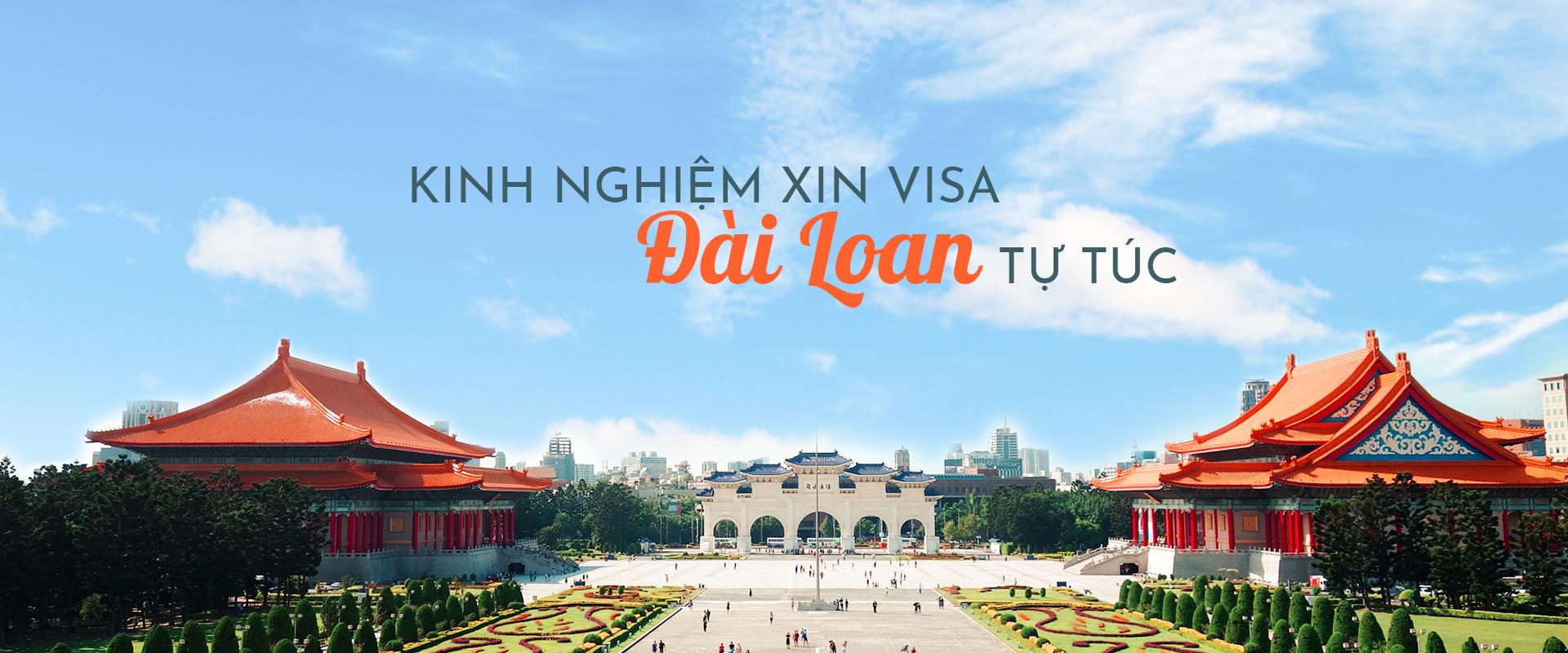 Kinh nghiệm xin visa Đài Loan tự túc