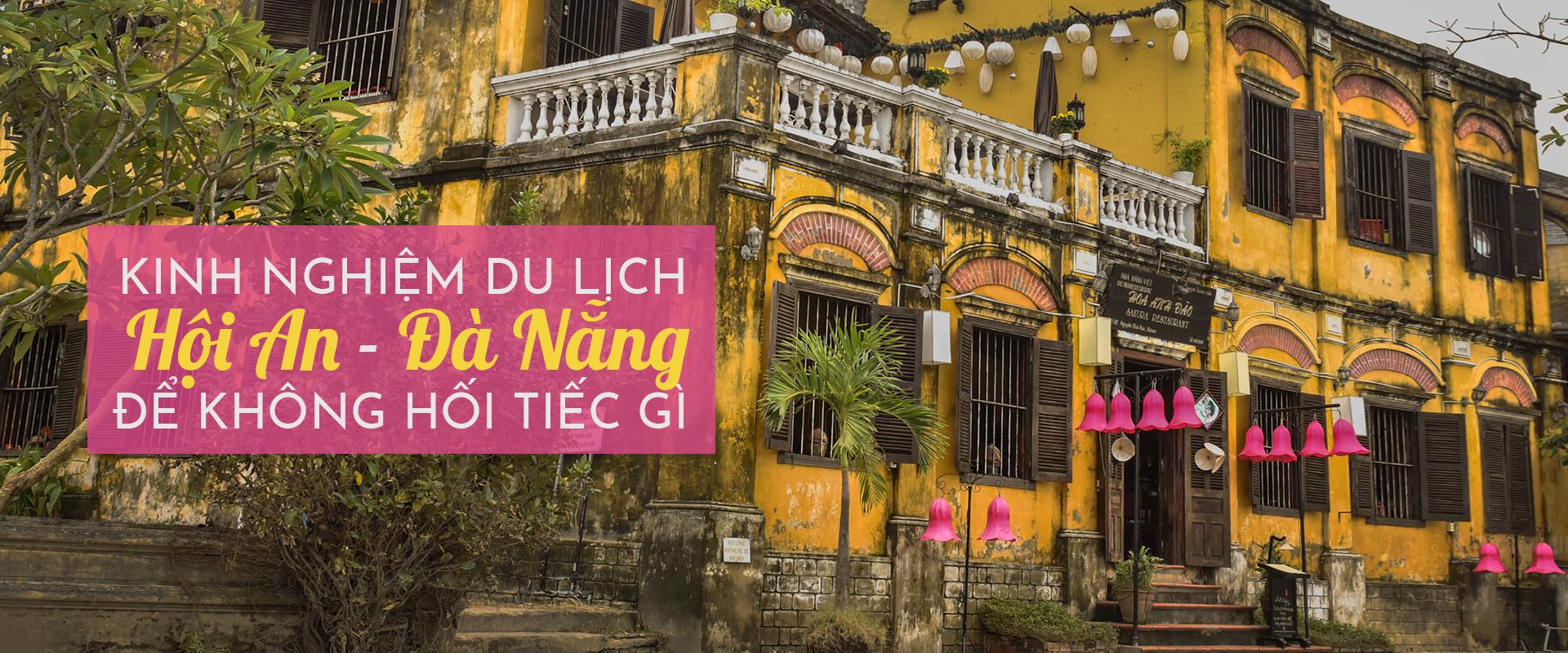 Kinh nghiệm du lịch Hội An Đà Nẵng không hối tiếc