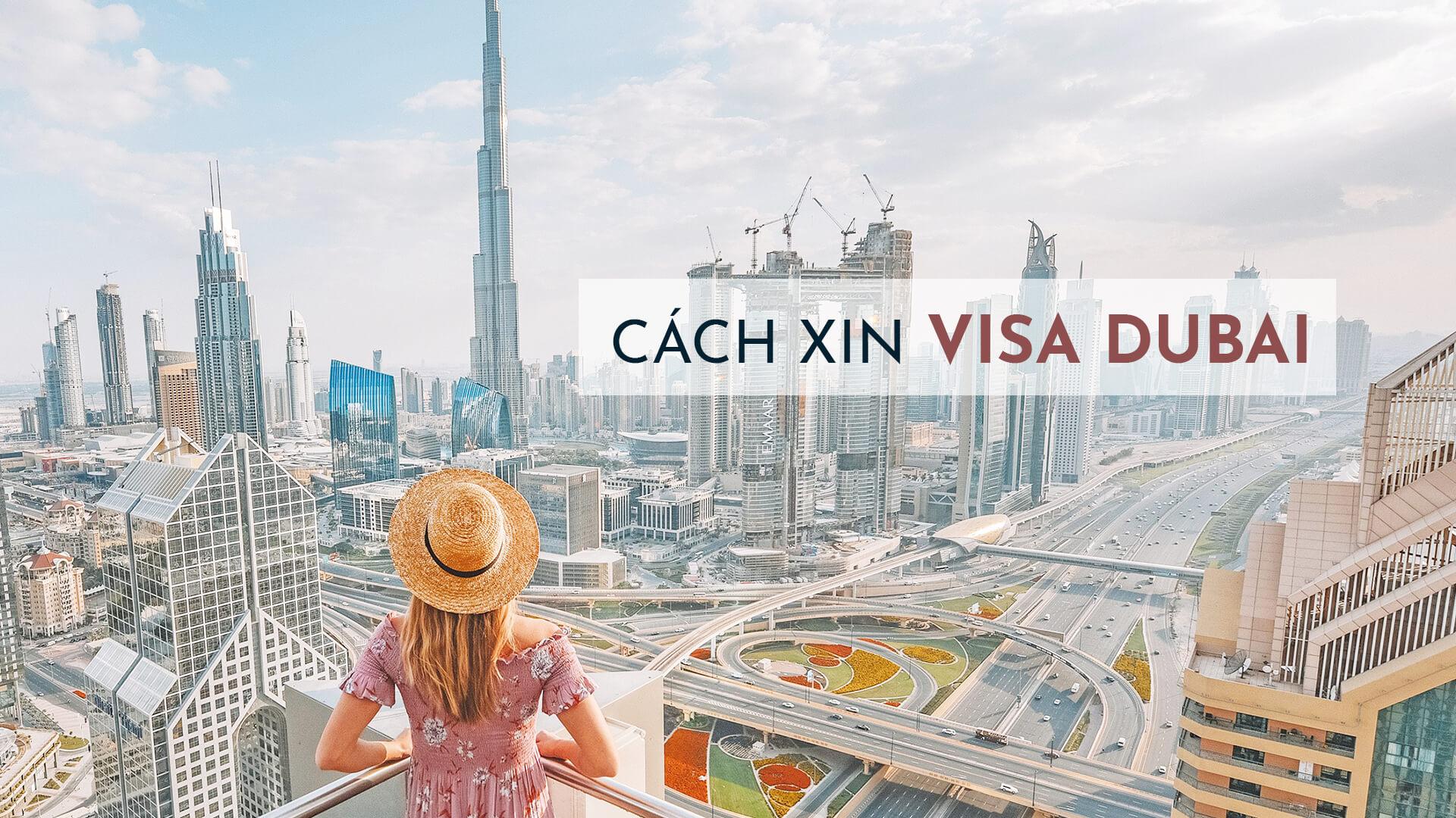 Cách xin visa du lịch Dubai cho người đi tự túc