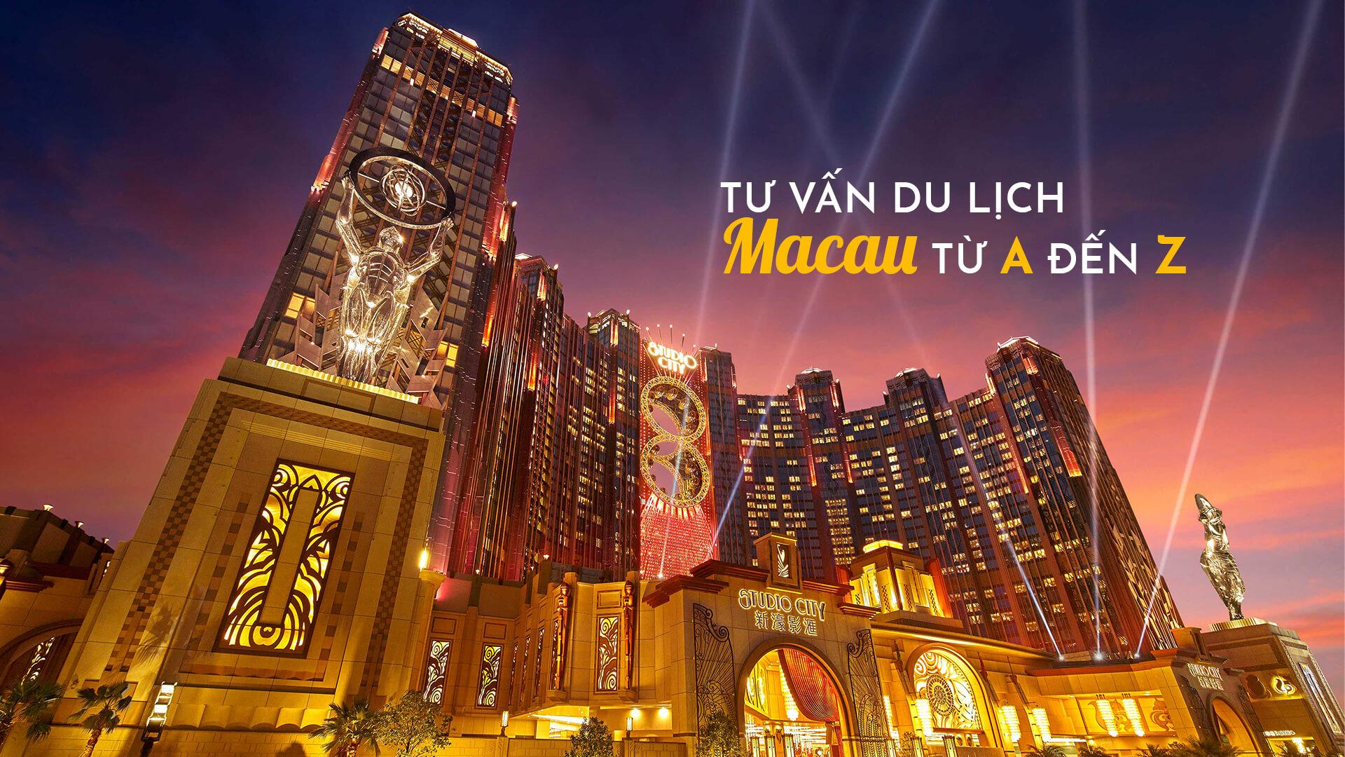 Tổng hợp kinh nghiệm du lịch Macau tự túc