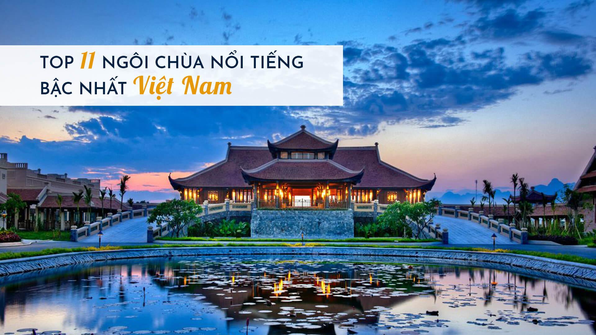 Top 11 ngôi chùa nổi tiếng bậc nhất Việt Nam