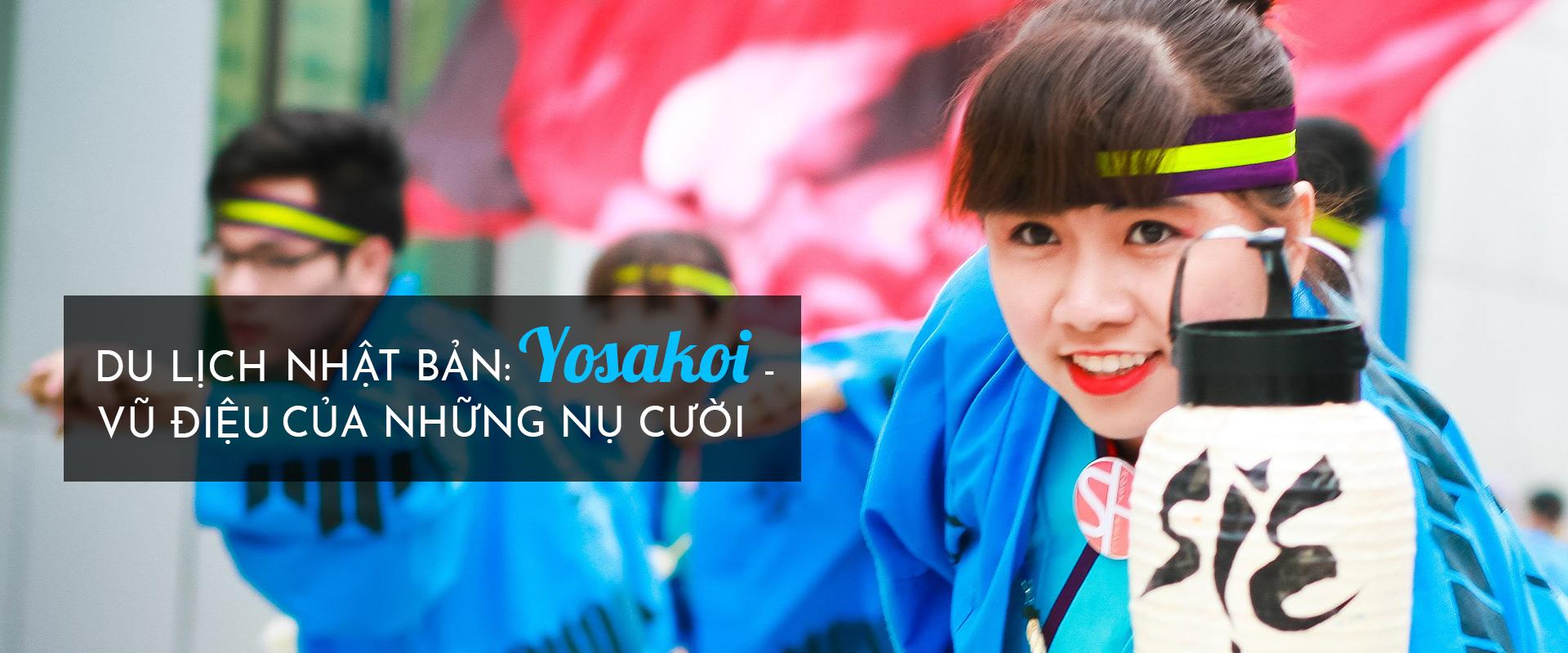 Du lịch ở Nhật Bản: Yosakoi - vũ điệu của những nụ cười