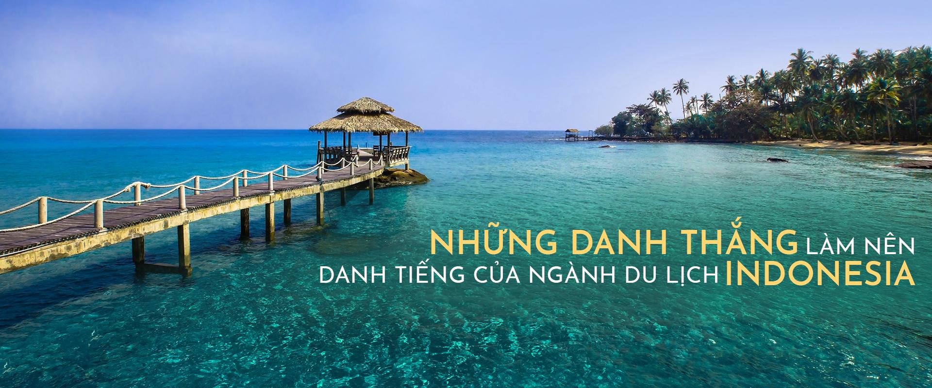 Những địa điểm du lịch ở Indonesia hớp hồn du khách