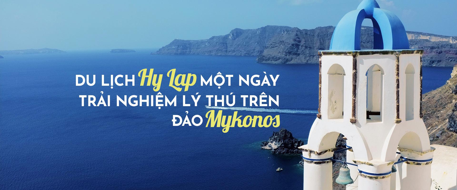 Du lịch Hy Lạp: một ngày trải nghiệm lý thú trên đảo Mykonos