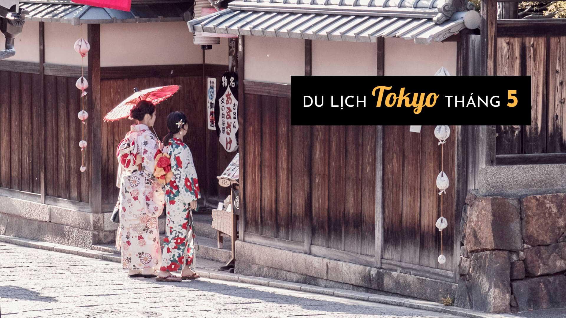 Cẩm nang du lịch Tokyo tháng 5 dành cho người đi lần đầu