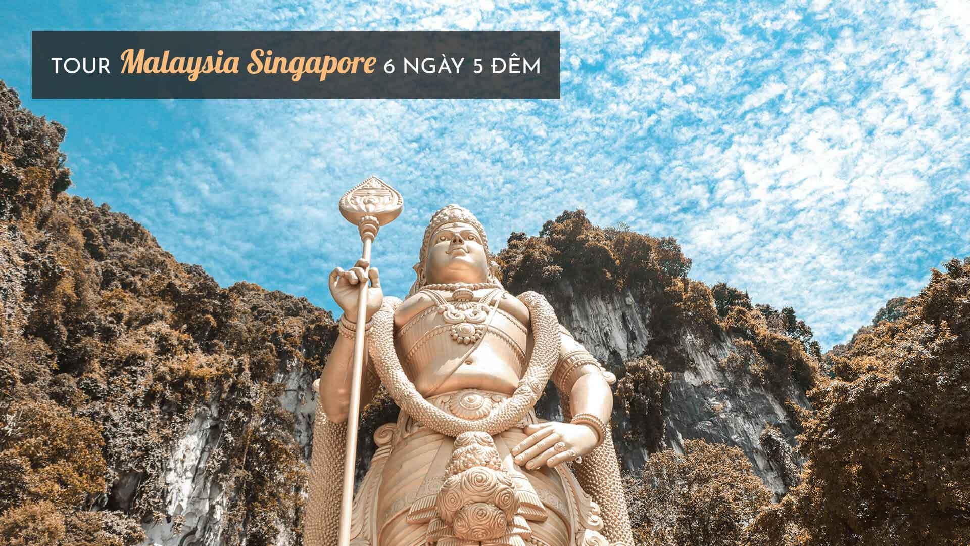 Tour Malaysia Singapore 6 ngày 5 đêm ĐẲNG CẤP có 1-0-2