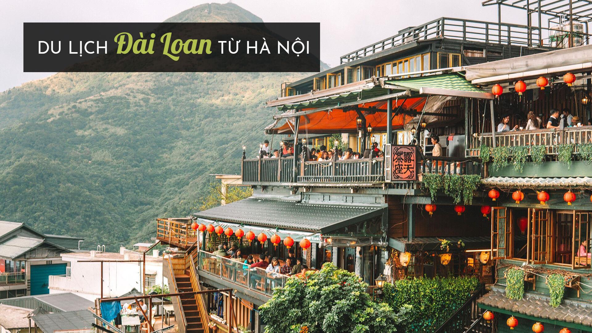 Kinh nghiệm du lịch Đài Loan từ Hà Nội dành cho người mới đi lần đầu