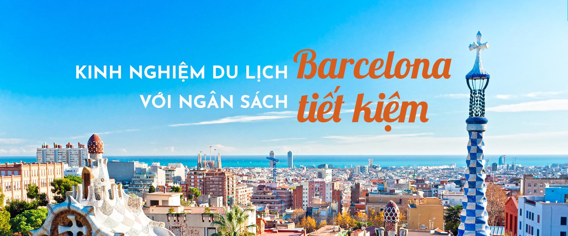 Làm thế nào để du lịch Barcelona với ngân sách tiết kiệm?