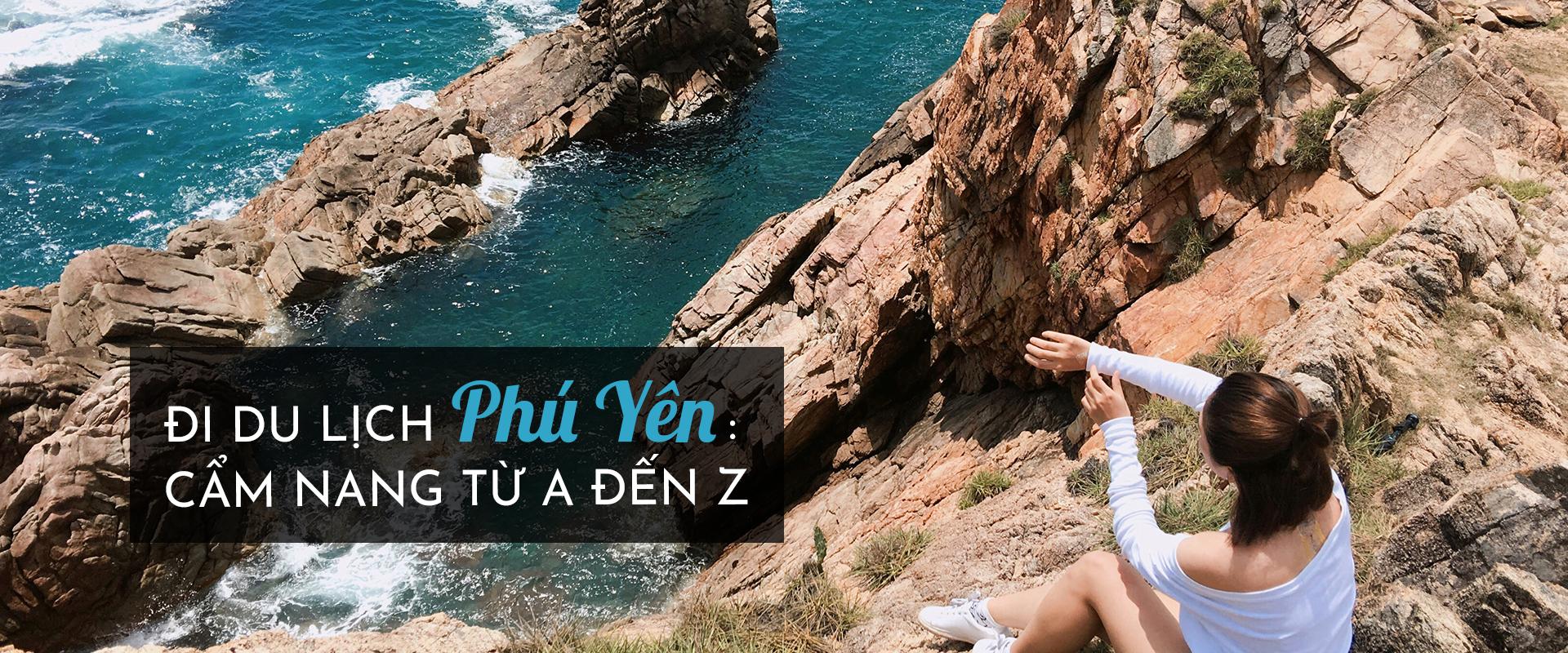 Kinh nghiệm đi du lịch Phú Yên: Cẩm nang từ A đến Z
