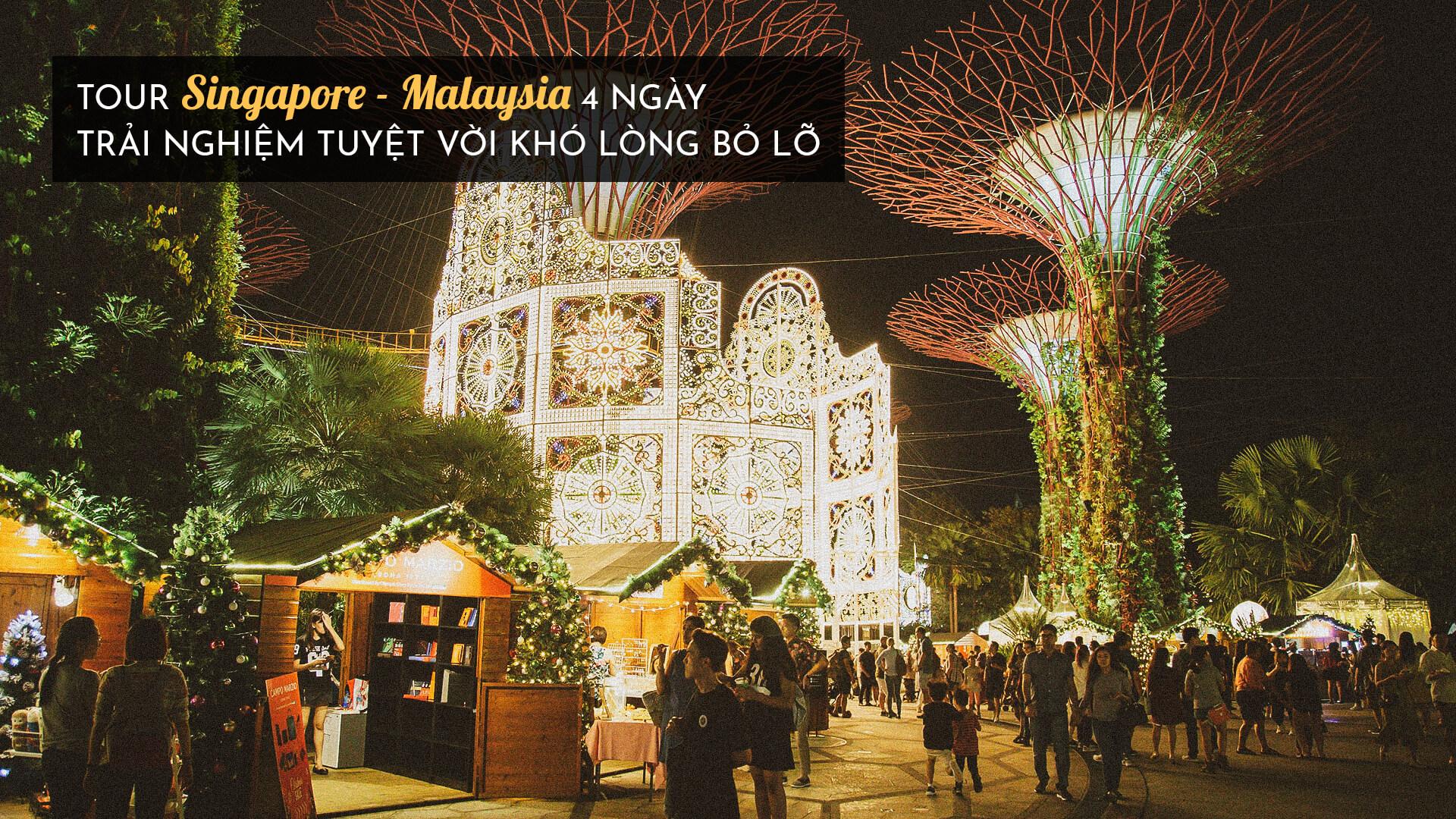Tour Singapore - Malaysia 4 ngày - TRỌN GÓI CHỈ 7.390.000Đ