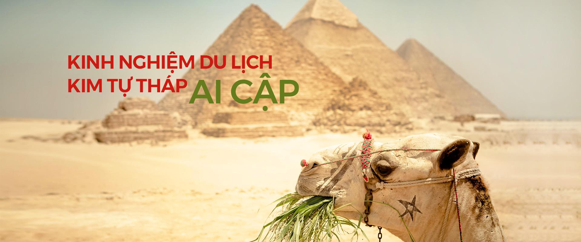 Kinh nghiệm du lịch kim tự tháp Ai Cập