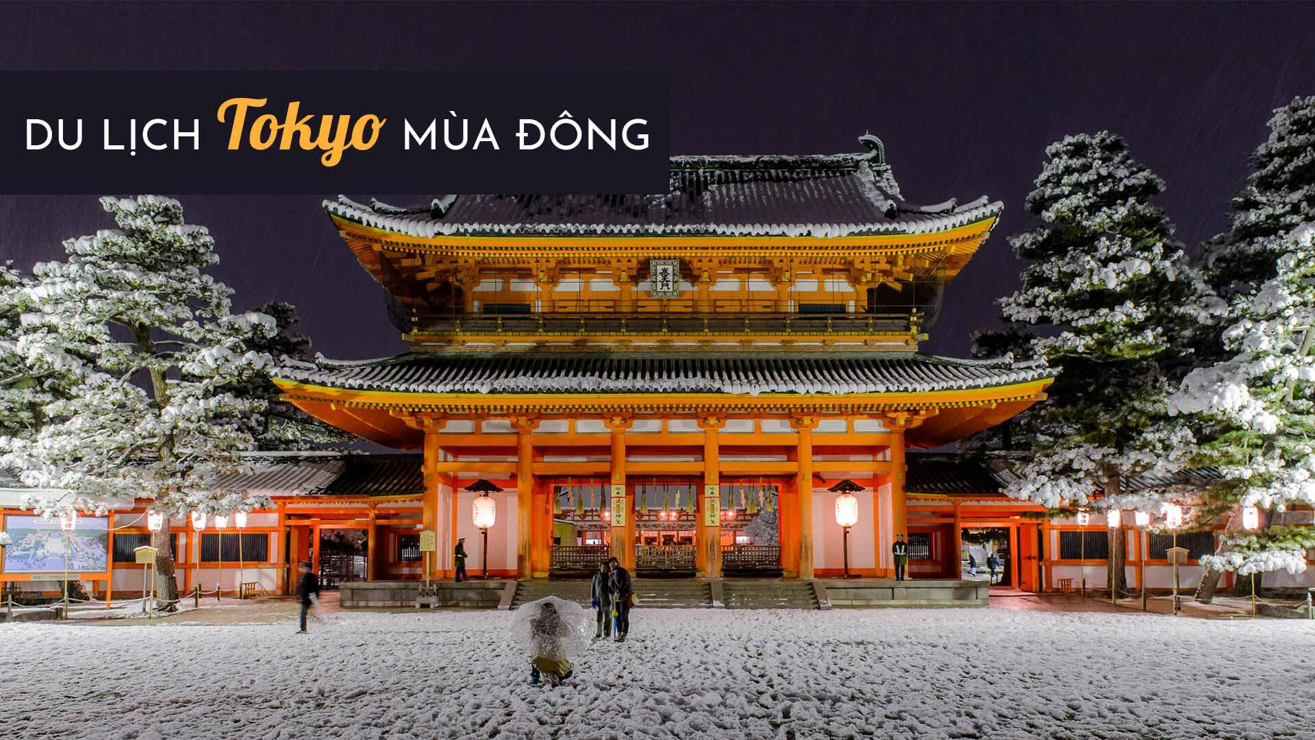 Kinh nghiệm du lịch Tokyo mùa đông: Đi đâu? Chơi gì?