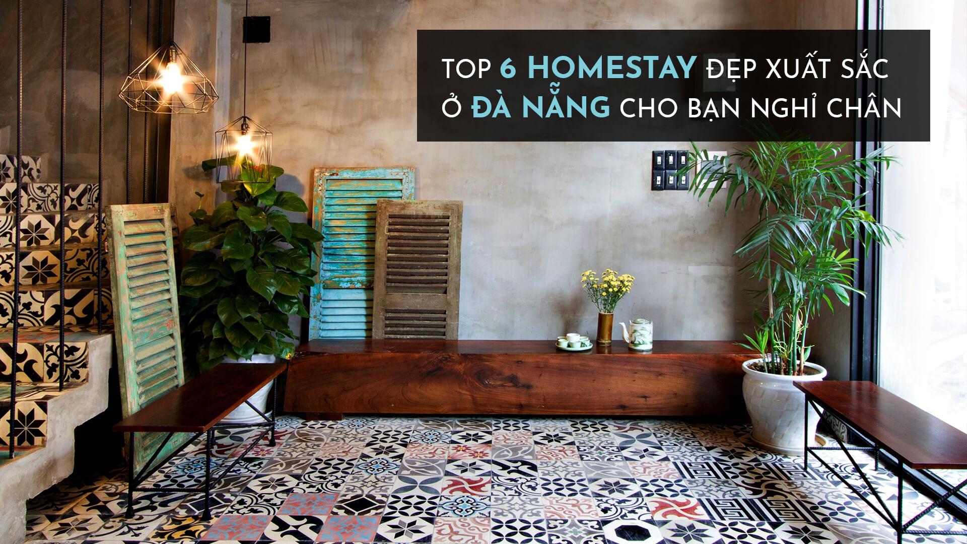 Top 6 homestay đẹp xuất sắc ở Đà Nẵng cho bạn nghỉ chân