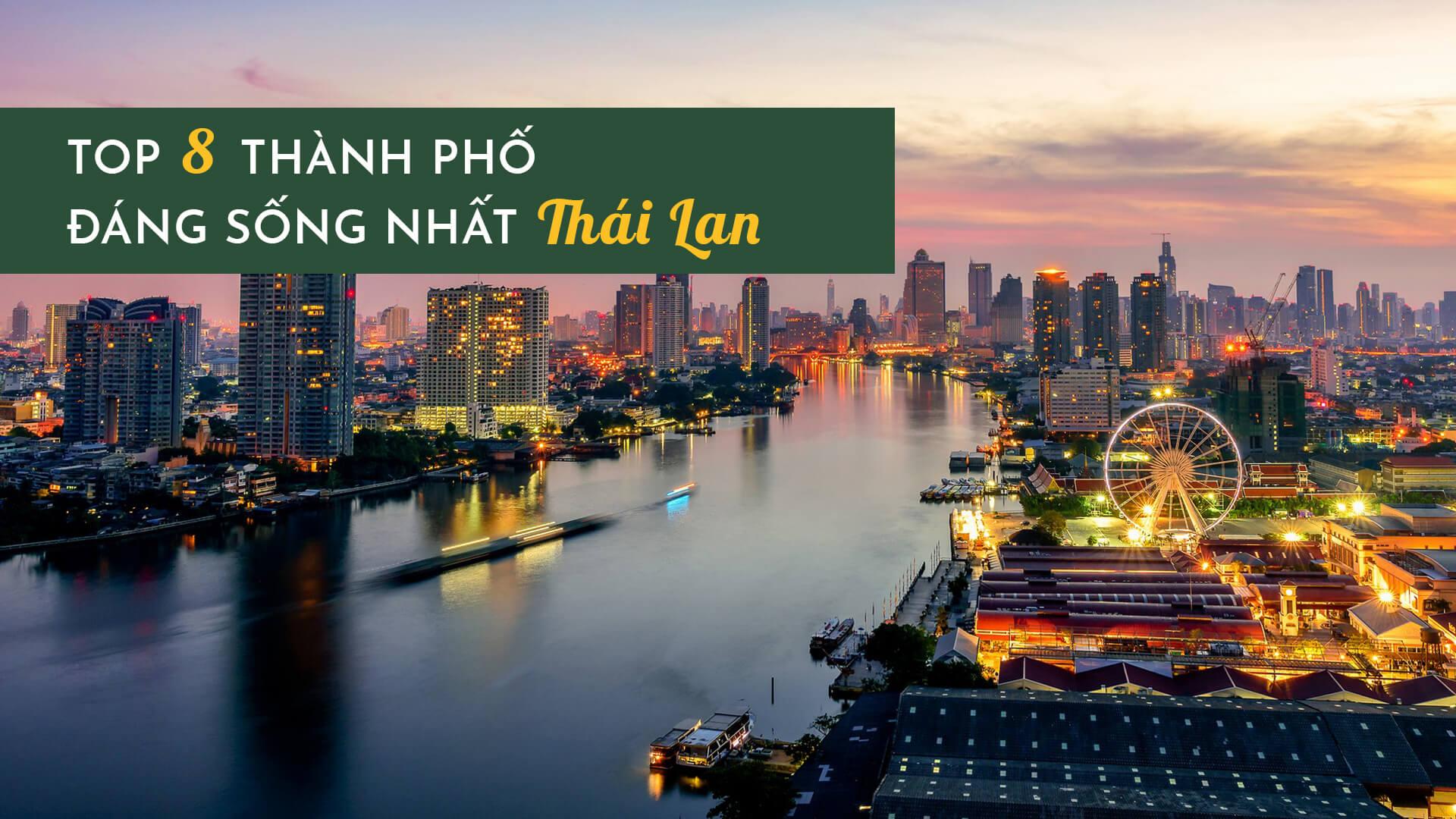 Top 8 thành phố đáng sống nhất Thái Lan