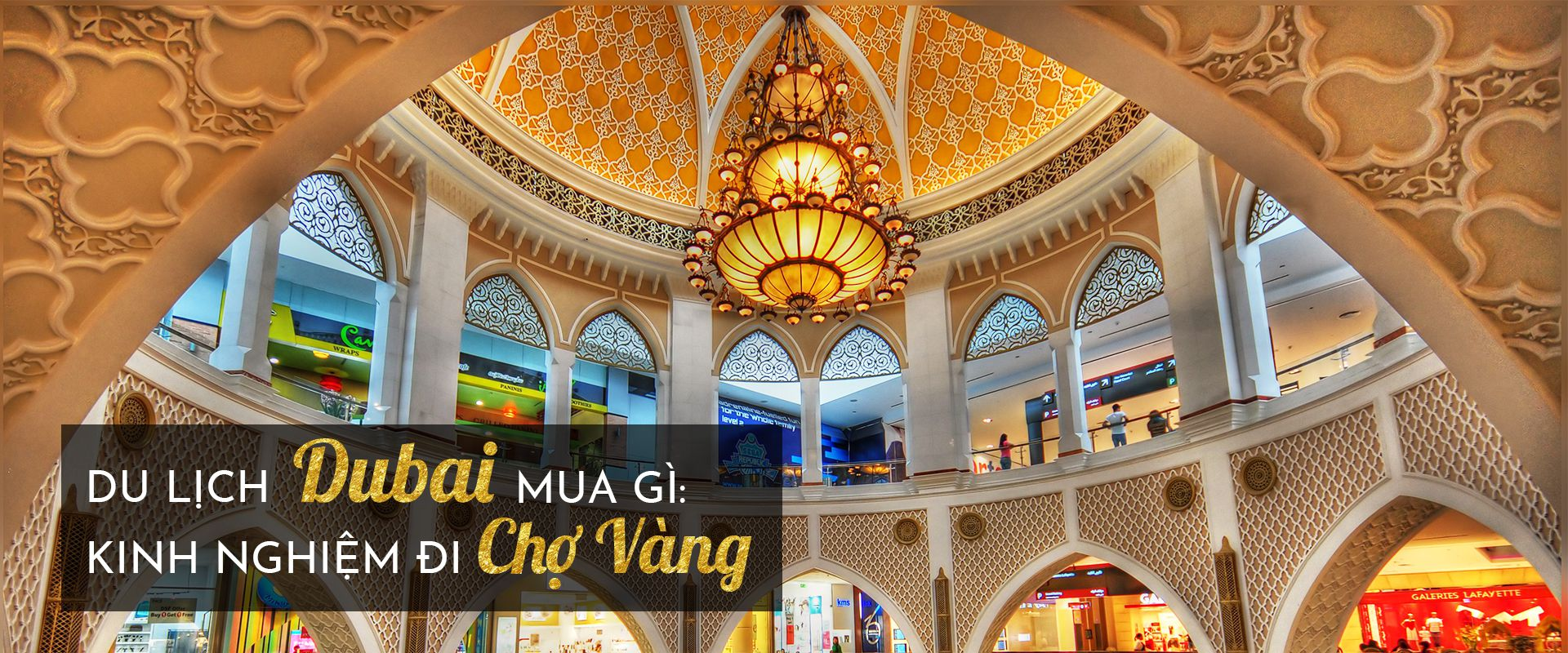 Du lịch Dubai mua gì: kinh nghiệm đi chợ vàng