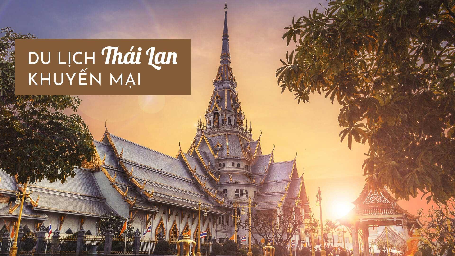 Top 3 tour du lịch Thái Lan khuyến mãi, giá rẻ nhất