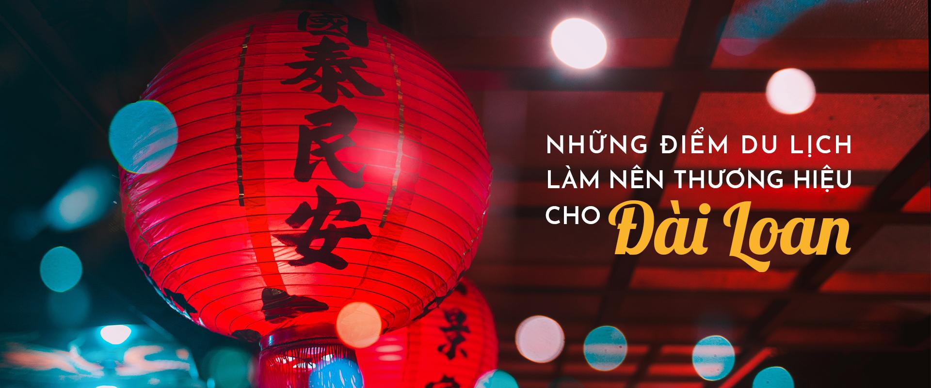 Những điểm du lịch ở Đài Loan làm nên thương hiệu của