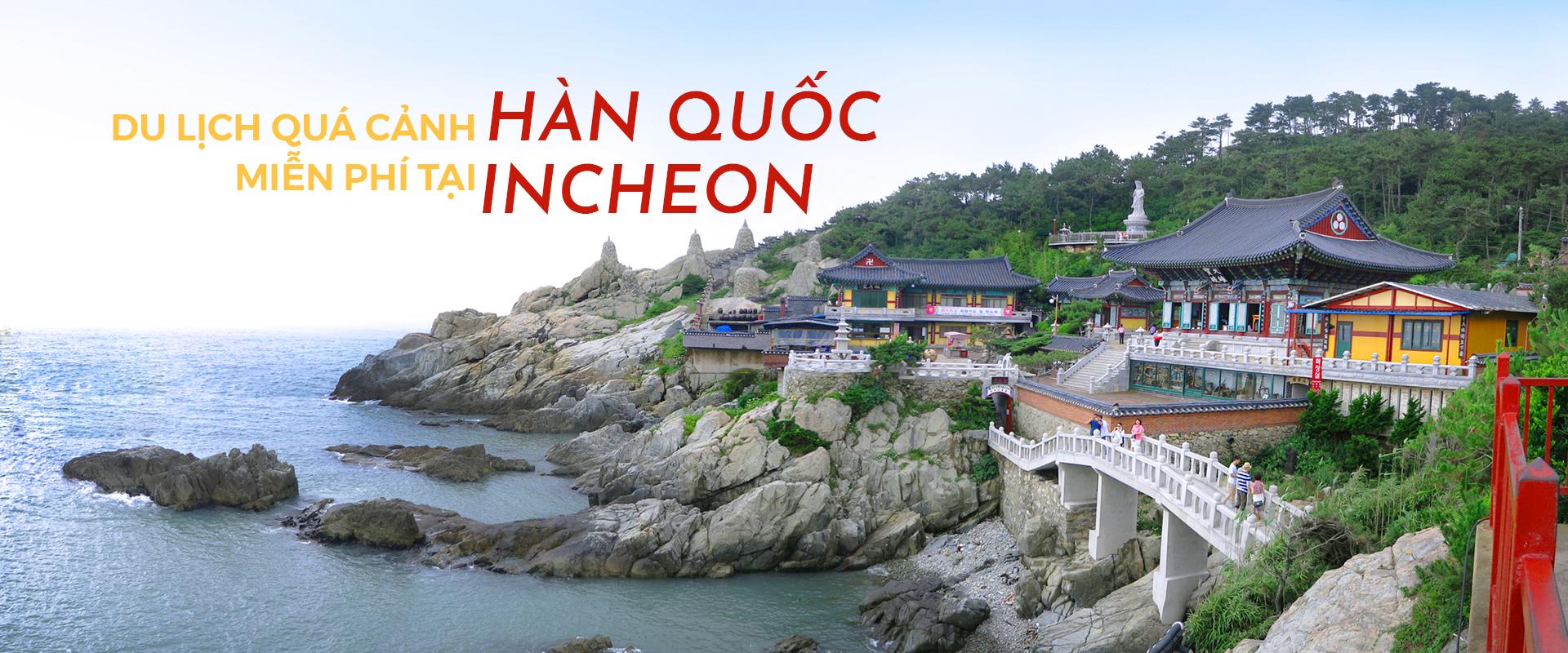Du lịch quá cảnh Hàn Quốc miễn phí tại Incheon