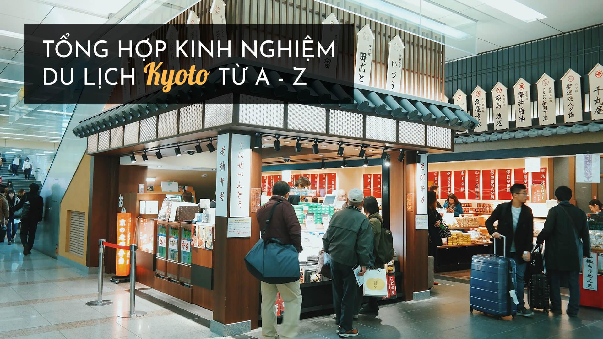 Tổng hợp kinh nghiệm du lịch Kyoto từ A - Z
