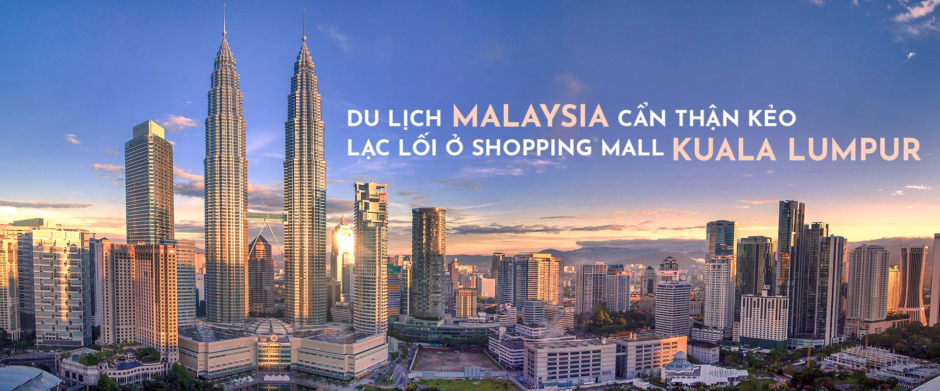 Du lịch Malaysia cẩn thận kẻo lạc lối ở shopping mall