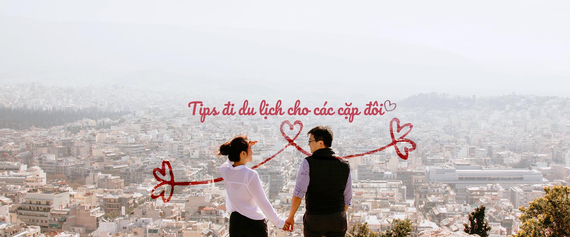 4 bí quyết để chuyến du lịch 2 người của các cặp đôi luôn suôn sẻ