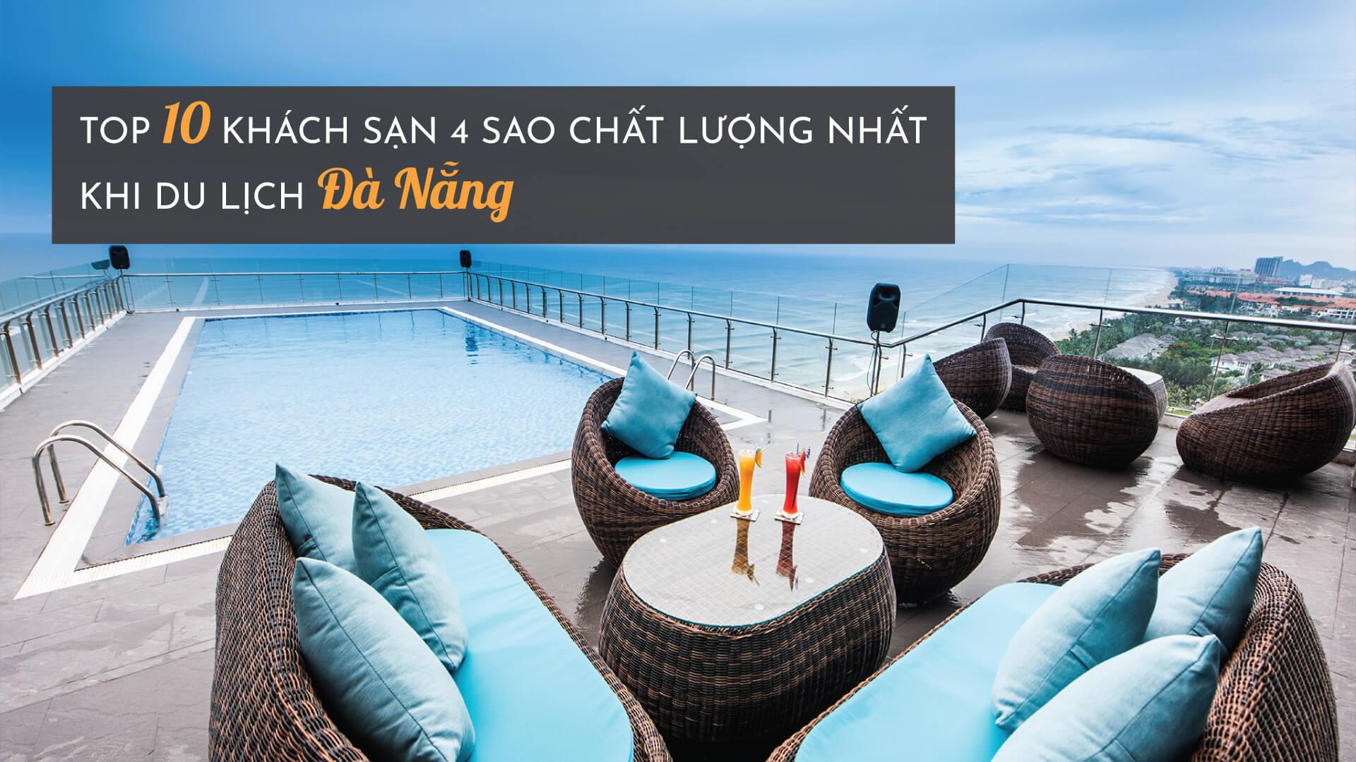 Top 10 khách sạn 4 sao chất lượng nhất khi du lịch Đà Nẵng