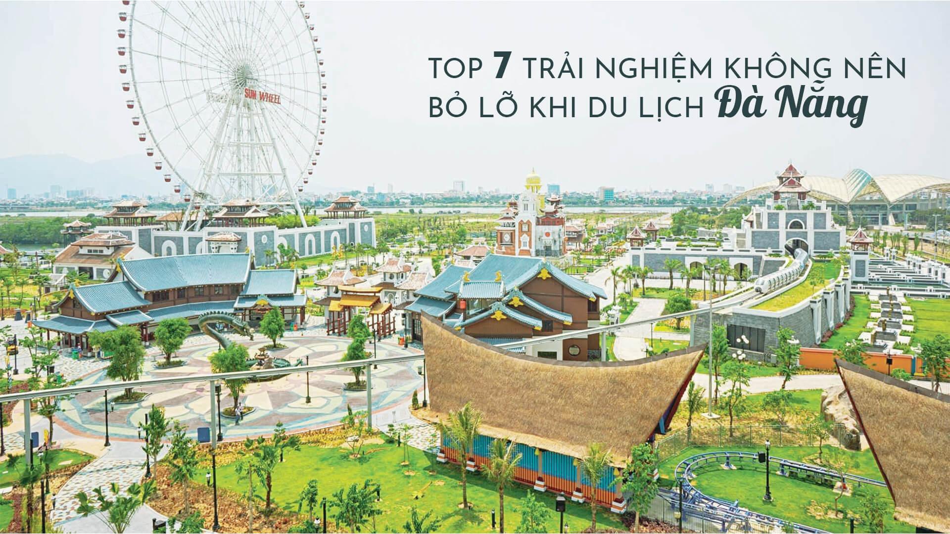 Top 7 trải nghiệm không nên bỏ lỡ khi du lịch Đà Nẵng