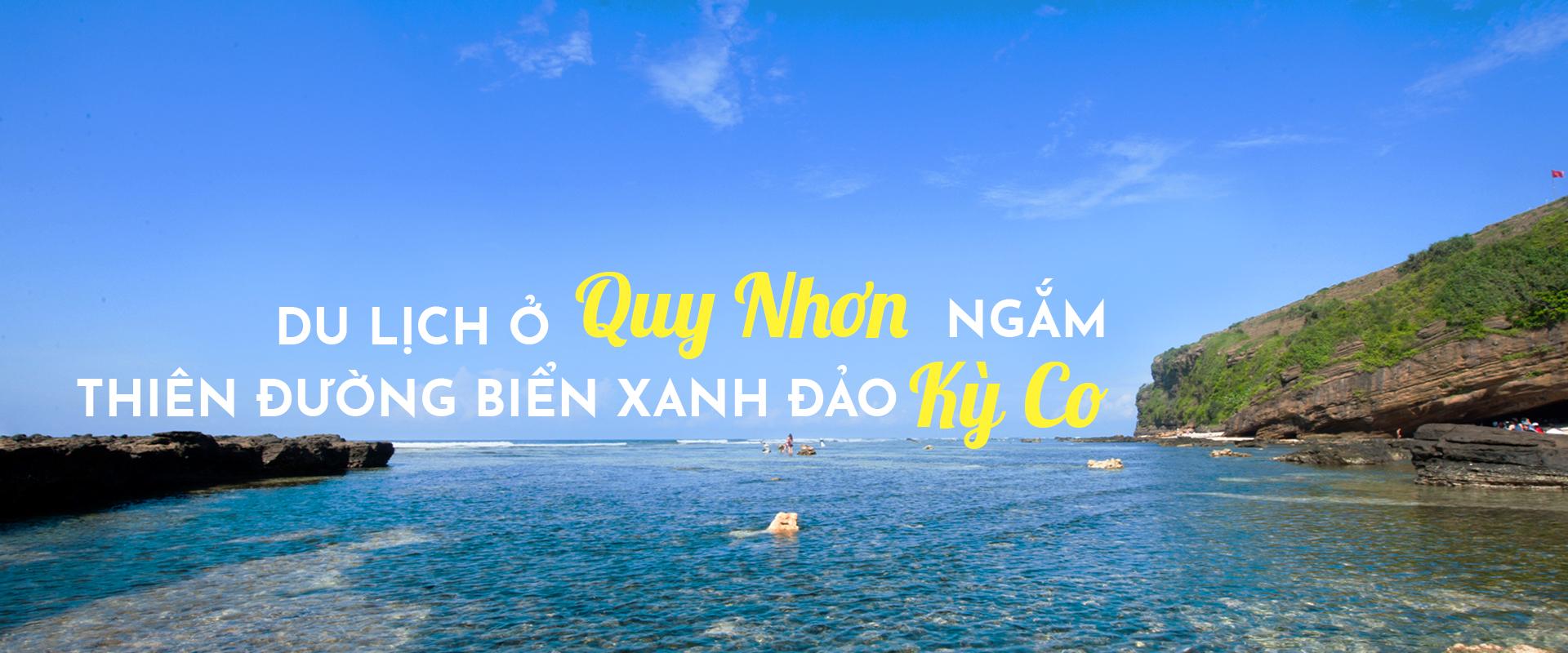 Du lịch ở Quy Nhơn: khám phá thiên đường biển xanh đảo Kỳ Co