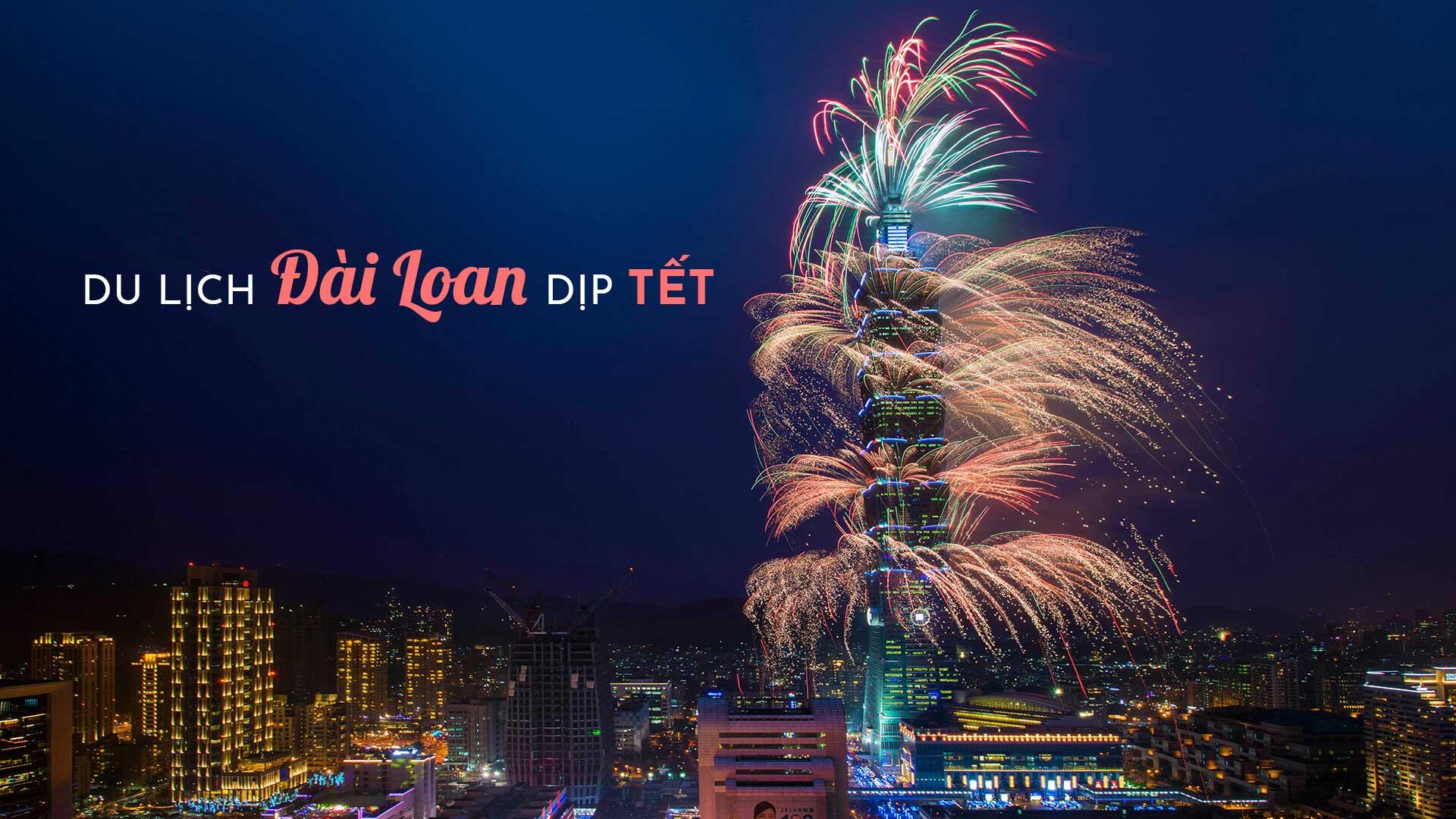 Du lịch Đài Loan dịp Tết có nên không? Cần lưu ý gì?