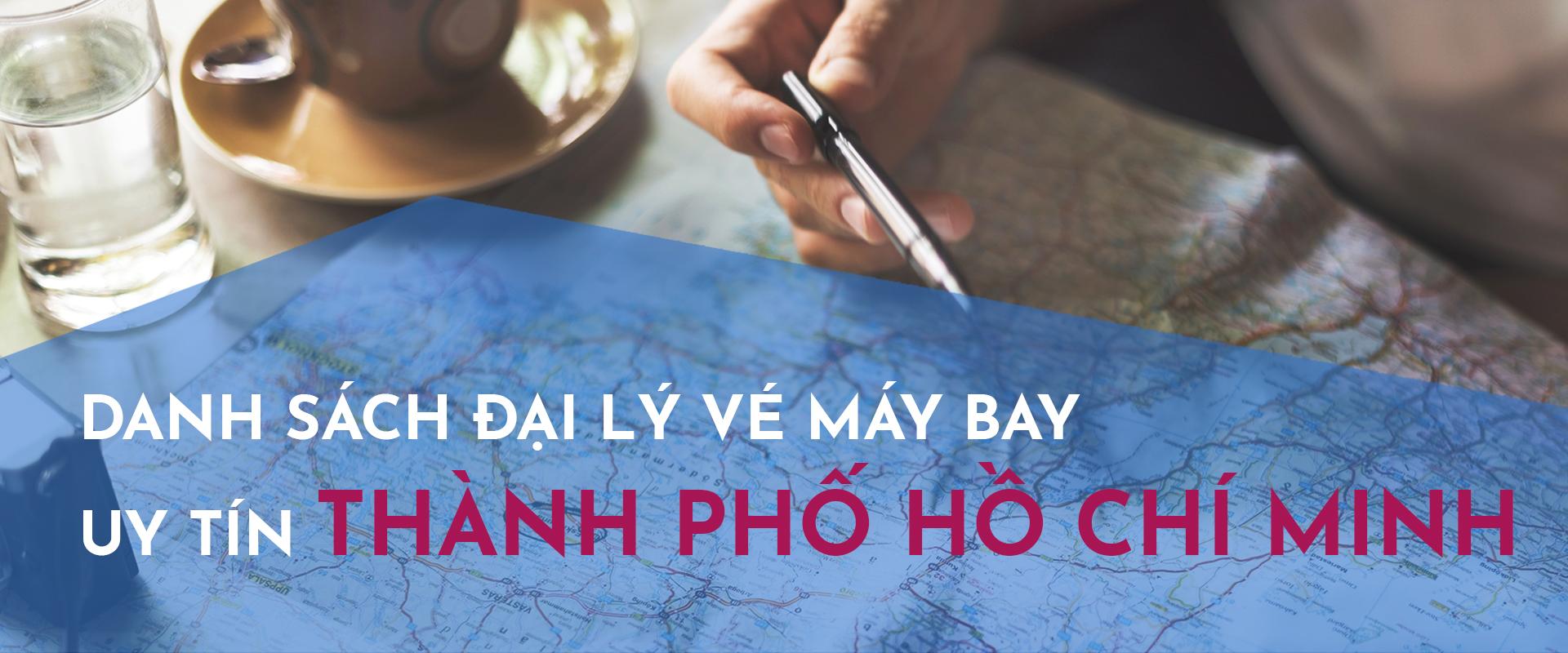 Danh sách phòng vé máy bay uy tín tại thành phố Hồ Chí Minh