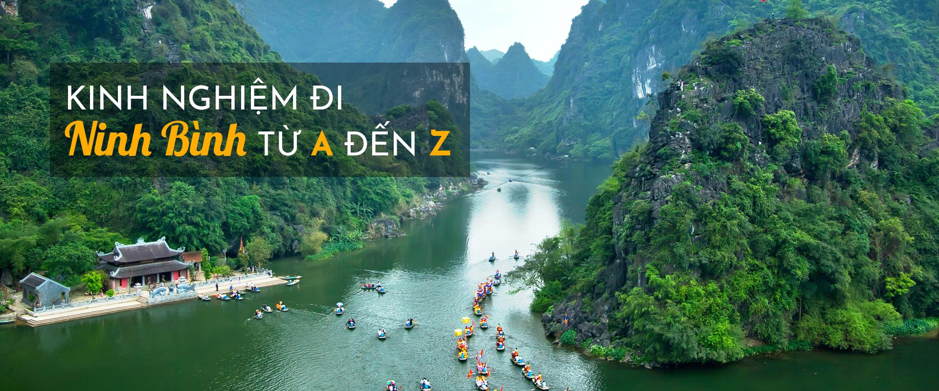 Kinh nghiệm du lịch Ninh Bình từ A đến Z