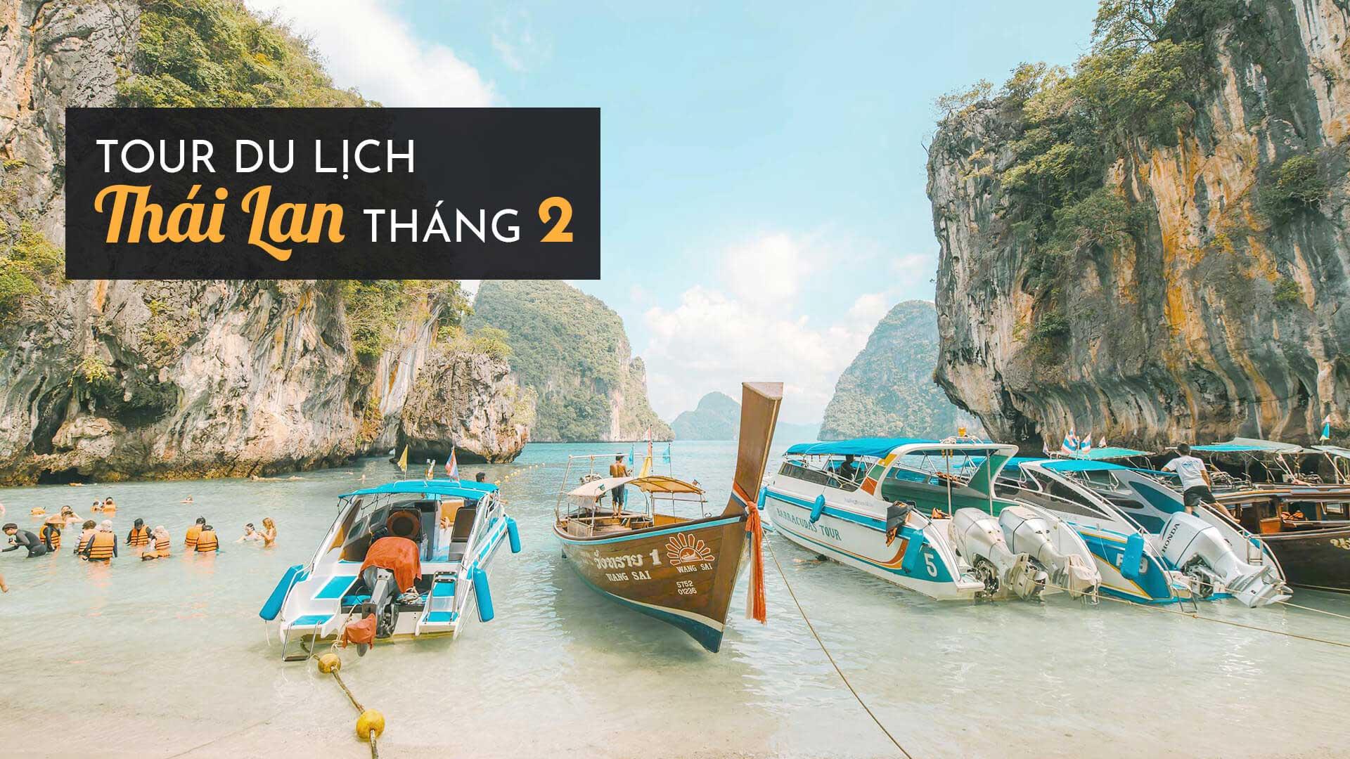 Tour du lịch Thái Lan tháng 2: Đi đâu? Ăn gì? Lễ hội nào hấp dẫn?