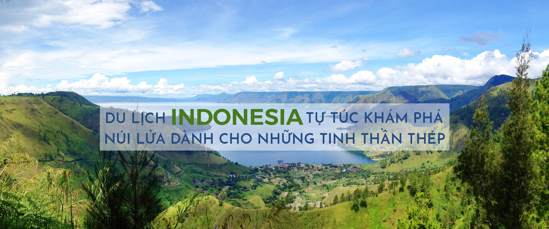 Du lịch Indonesia tự túc:  khám phá núi lửa dành cho những tinh thần thép