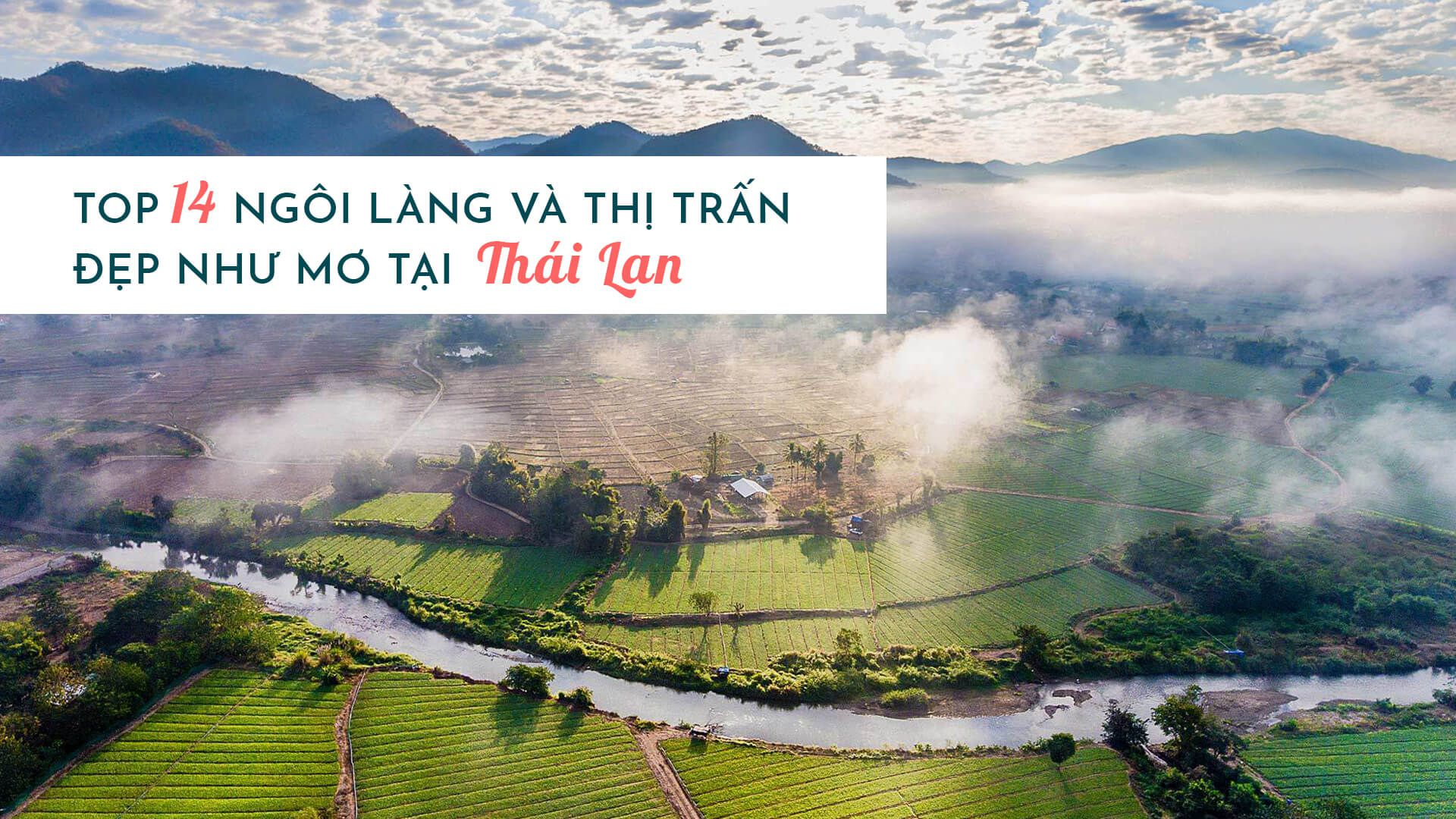 Top 14 ngôi làng và thị trấn đẹp như mơ tại Thái Lan