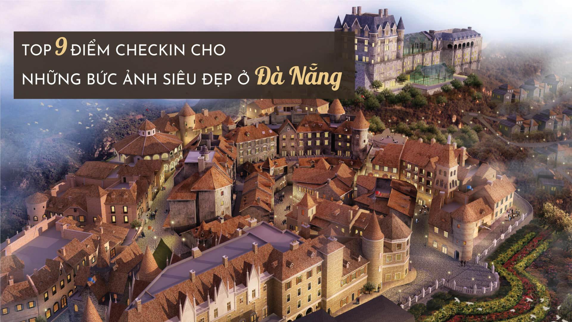Top 9 điểm check-in cho những bức ảnh siêu đẹp ở Đà Nẵng